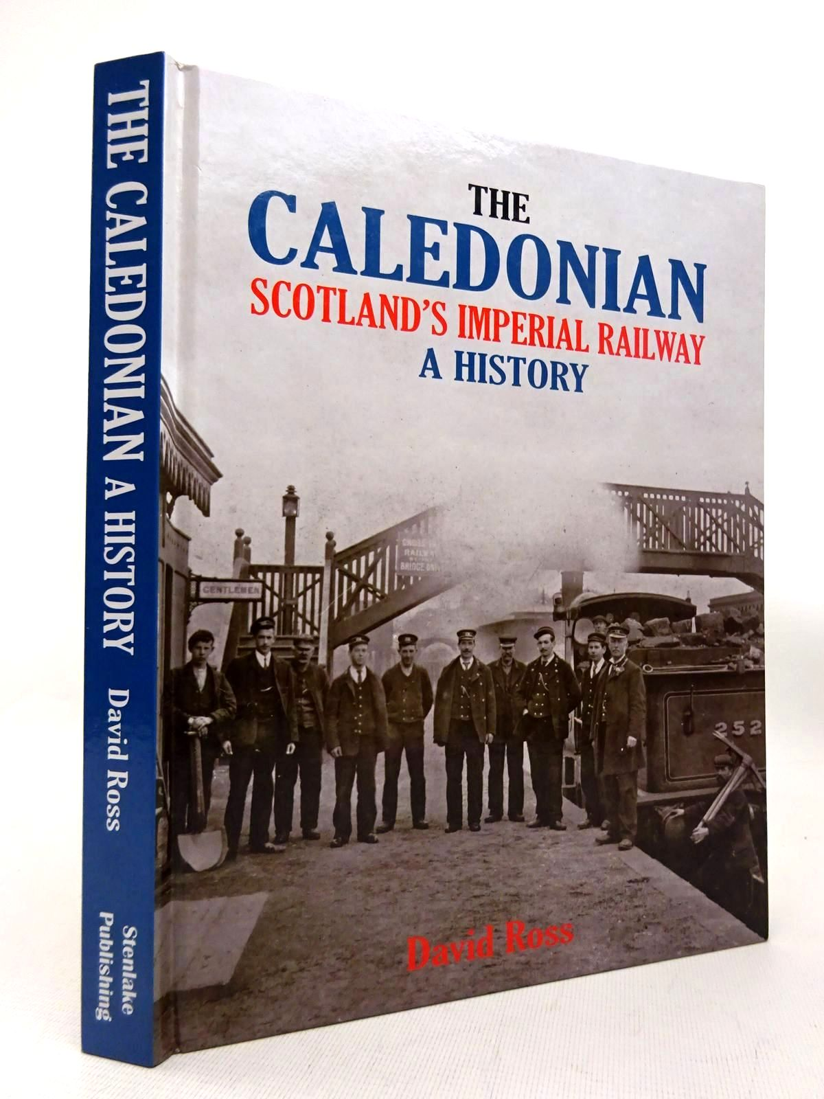 Photo of THE CALEDONIAN: SCOTLAND'S IMPERIAL RAILWAY A HISTORY written by Ross, David published by Stenlake Publishing (STOCK CODE: 1816374)  for sale by Stella & Rose's Books