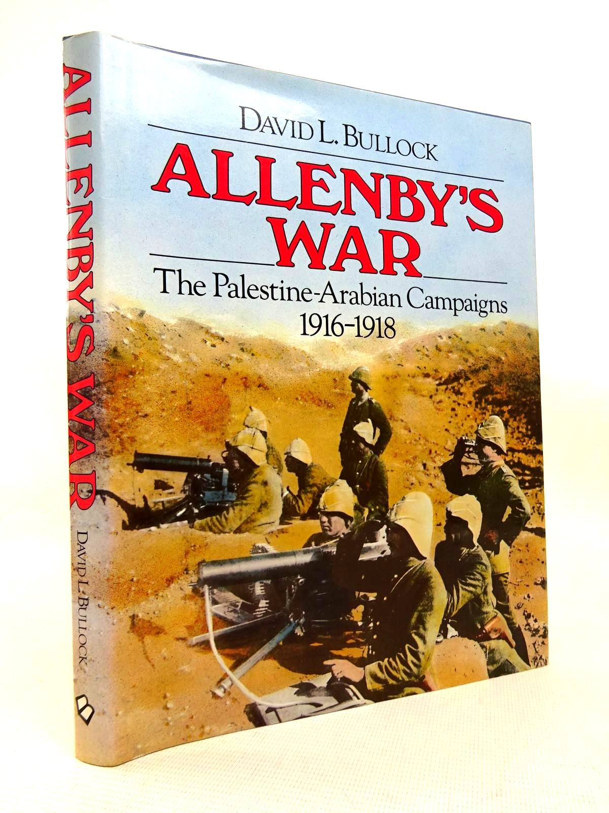 Photo of ALLENBY'S WAR: THE PALESTINE-ARABIAN CAMPAIGNS 1916-1918 written by Bullock, David L. published by Blandford Press (STOCK CODE: 1816394)  for sale by Stella & Rose's Books