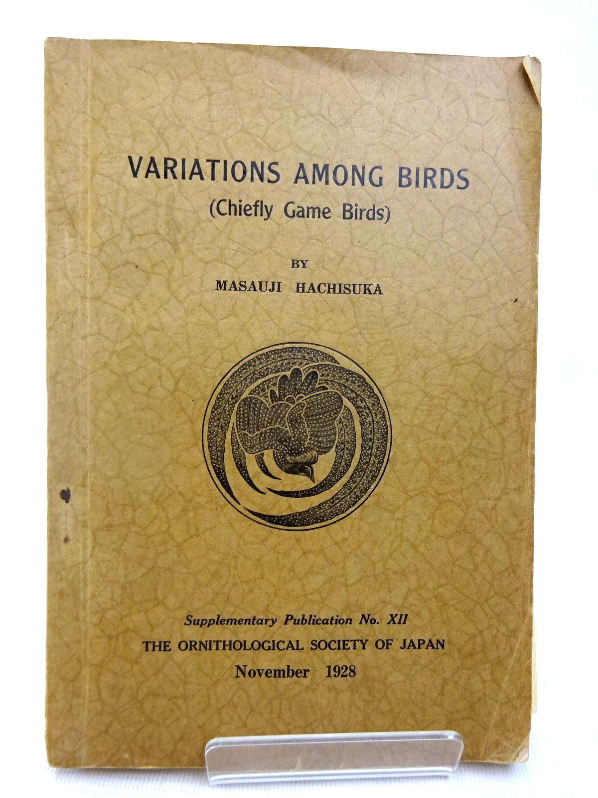 Photo of VARIATIONS AMONG BIRDS (CHIEFLY GAME BIRDS) written by Hachisuka, Masauji published by The Ornithological Society Of Japan (STOCK CODE: 1816485)  for sale by Stella & Rose's Books