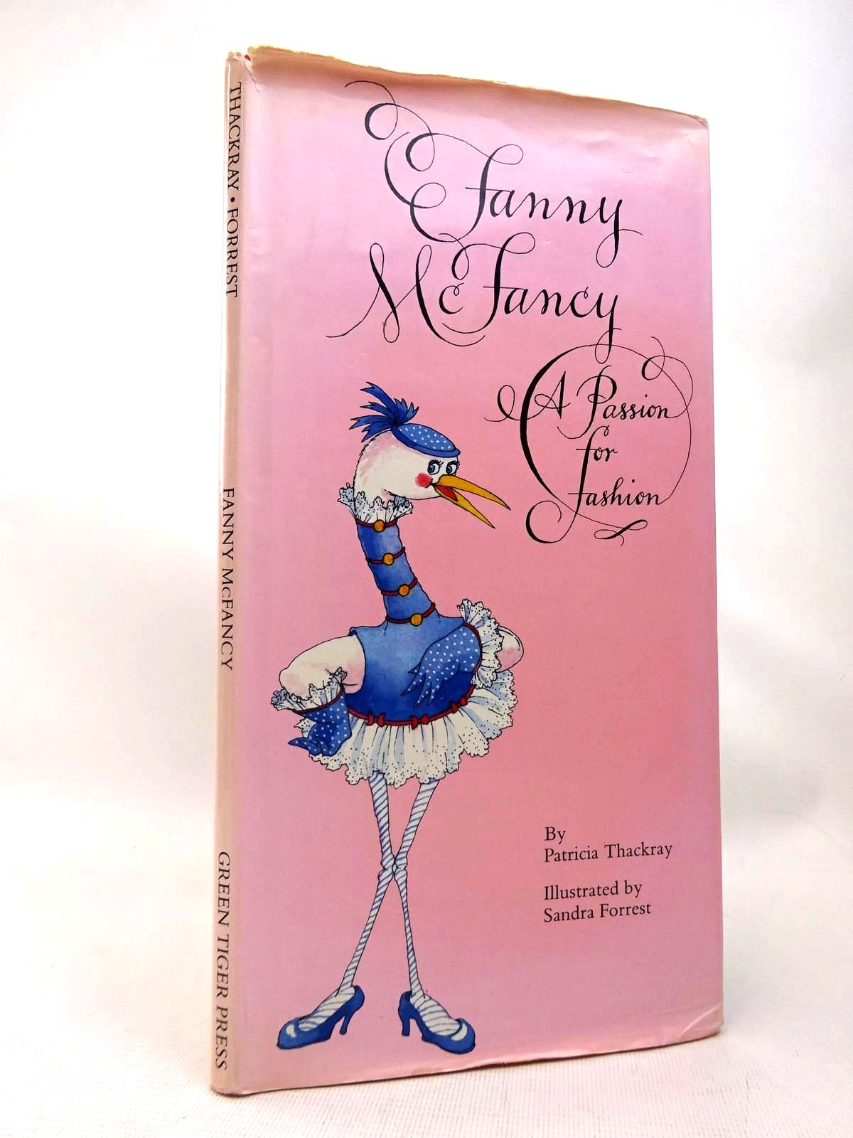 Photo of FANNY MCFANCY A PASSION FOR FASHION written by Thackray, Patricia illustrated by Forrest, Sandra published by Green Tiger Press (STOCK CODE: 1816499)  for sale by Stella & Rose's Books