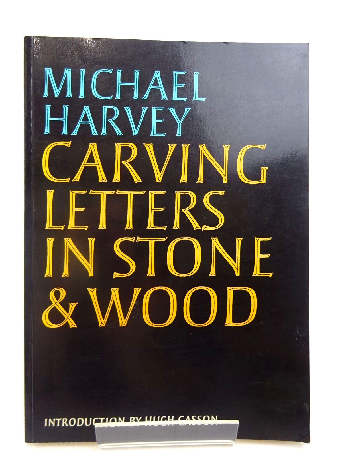 Photo of CARVING LETTERS IN STONE & WOOD written by Harvey, Michael published by The Bodley Head (STOCK CODE: 1816509)  for sale by Stella & Rose's Books