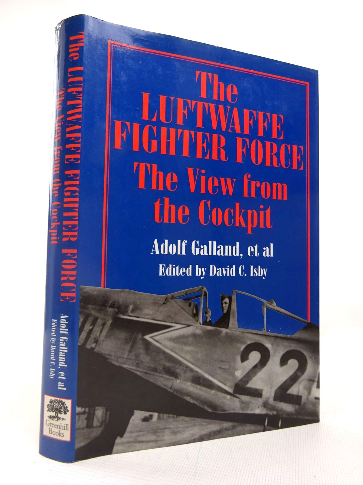 Photo of THE LUFTWAFFE FIGHTER FORCE: THE VIEW FROM THE COCKPIT written by Galland, Adolf<br />Hitschhold, Hubertus<br />et al, published by Greenhill Books (STOCK CODE: 1816556)  for sale by Stella & Rose's Books