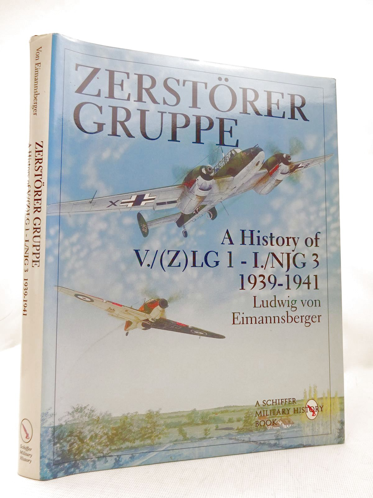 Photo of ZERSTORER GRUPPE A HISTORY OF V./(Z)LG 1 - I./NJG 3 1939-1941 written by Eimannsberger, Ludwig V. published by Schiffer Military History (STOCK CODE: 1816570)  for sale by Stella & Rose's Books