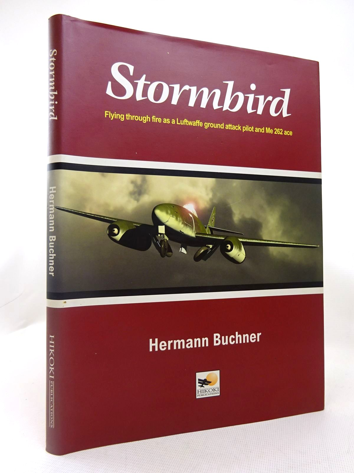 Photo of STORMBIRD: FLYING THROUGH FIRE AS A LUFTWAFFE GROUND ATTACK PILOT AND ME 262 ACE written by Buchner, Hermann published by Hikoki Publications (STOCK CODE: 1816578)  for sale by Stella & Rose's Books