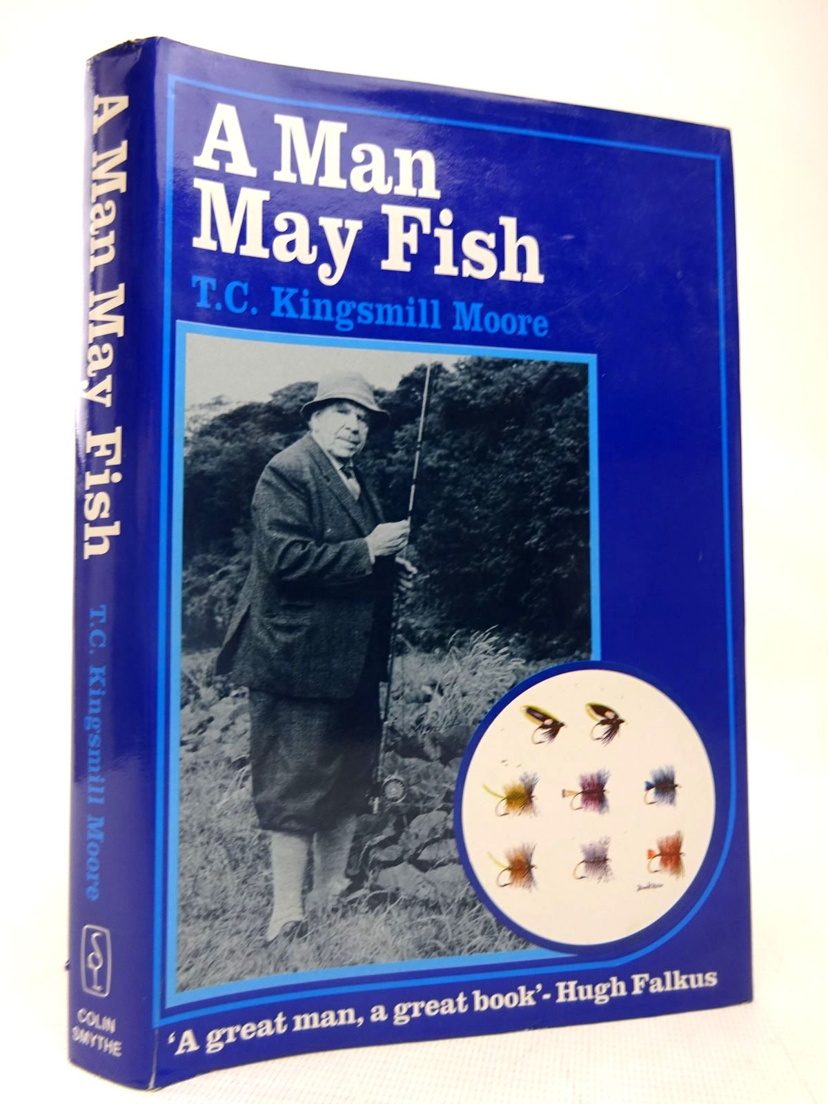 Photo of A MAN MAY FISH written by Moore, T.C. Kingsmill published by Colin Smythe (STOCK CODE: 1816598)  for sale by Stella & Rose's Books