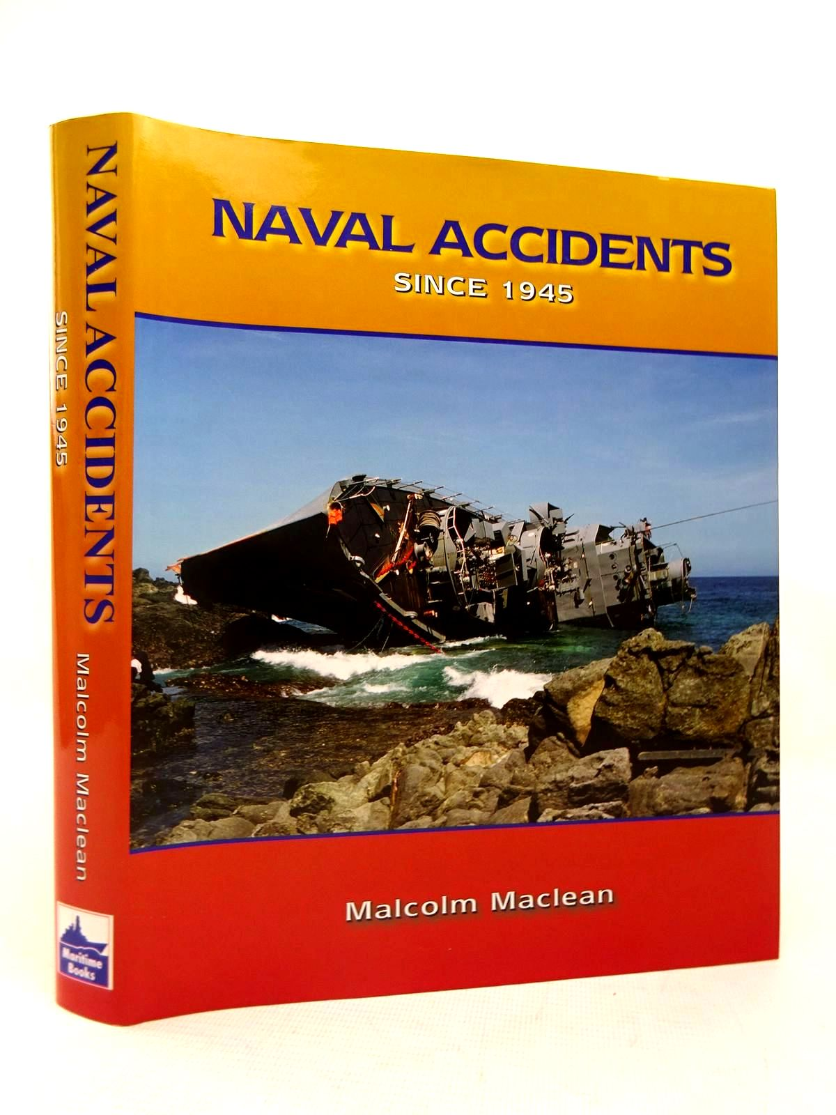 Photo of NAVAL ACCIDENTS SINCE 1945 written by Maclean, Malcolm published by Maritime Books (STOCK CODE: 1816640)  for sale by Stella & Rose's Books