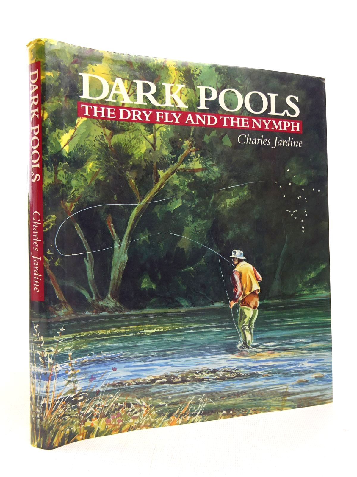 Photo of DARK POOLS: THE DRY FLY AND THE NYMPH written by Jardine, Charles published by The Crowood Press (STOCK CODE: 1816679)  for sale by Stella & Rose's Books