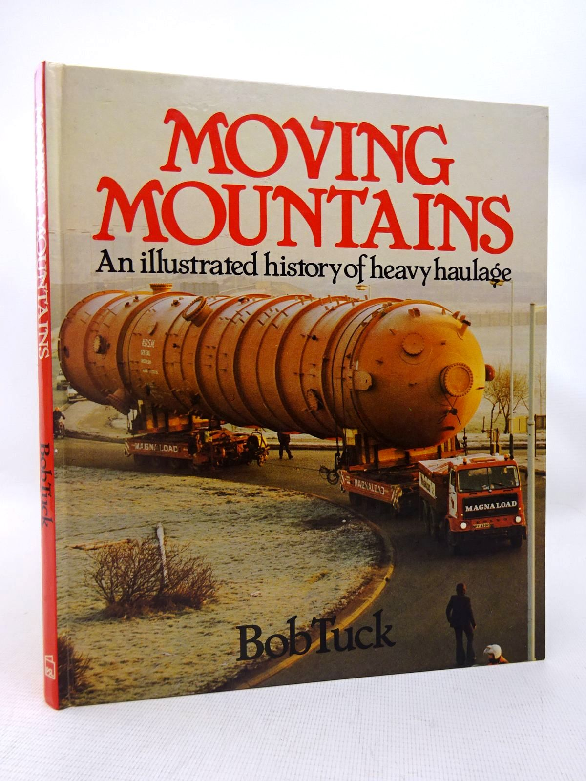 Photo of MOVING MOUNTAINS: AN ILLUSTRATED HISTORY OF HEAVY HAULAGE written by Tuck, Bob published by Patrick Stephens (STOCK CODE: 1816707)  for sale by Stella & Rose's Books