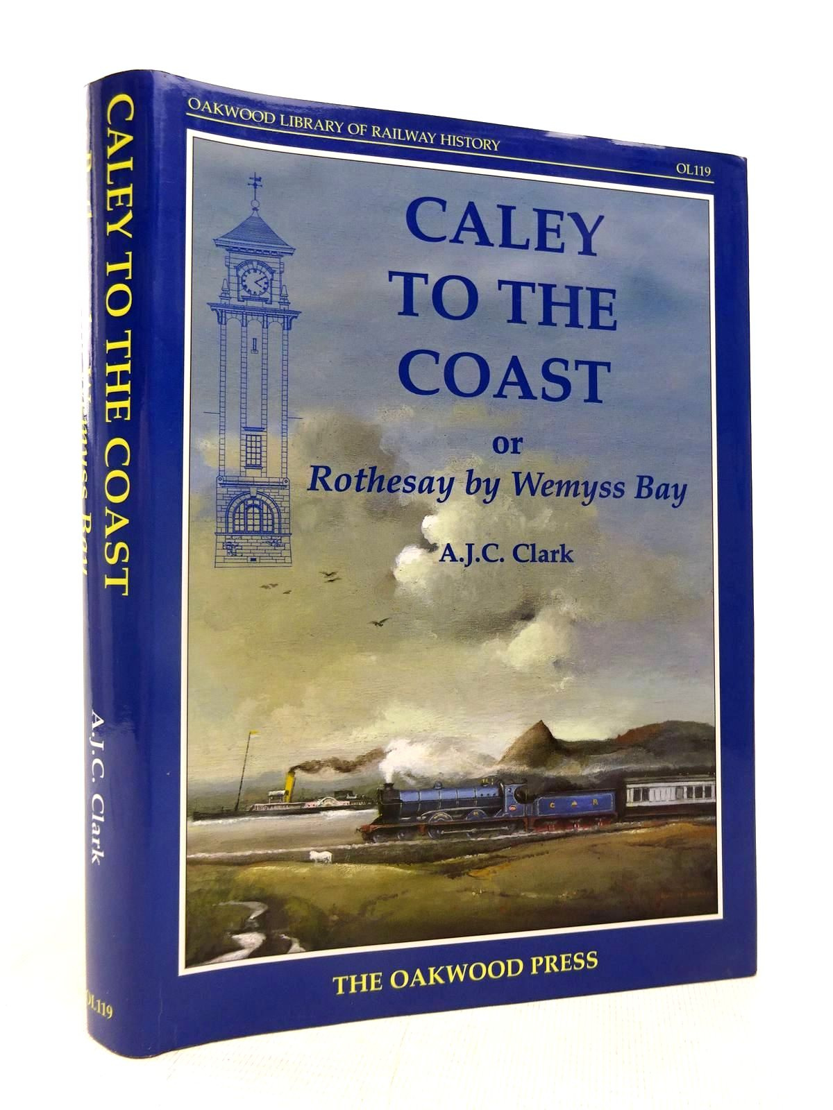 Photo of CALEY TO THE COAST OR ROTHESAY BY WEMYSS BAY written by Clark, A.J.C. published by The Oakwood Press (STOCK CODE: 1816727)  for sale by Stella & Rose's Books