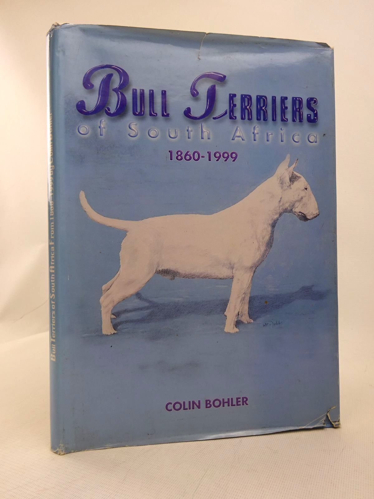 Photo of BULL TERRIERS OF SOUTH AFRICA 1860-1999 written by Bohler, Colin published by Sarah Bohler (STOCK CODE: 1816782)  for sale by Stella & Rose's Books