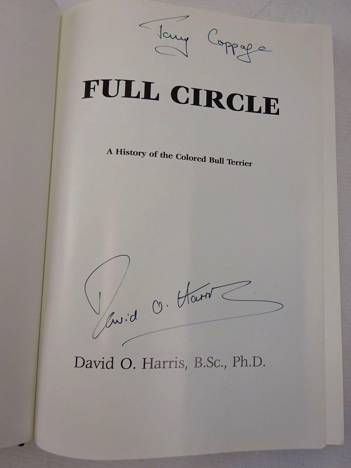 Photo of FULL CIRCLE: A HISTORY OF THE COLORED BULL TERRIER written by Harris, David O. published by David Harris (STOCK CODE: 1816785)  for sale by Stella & Rose's Books