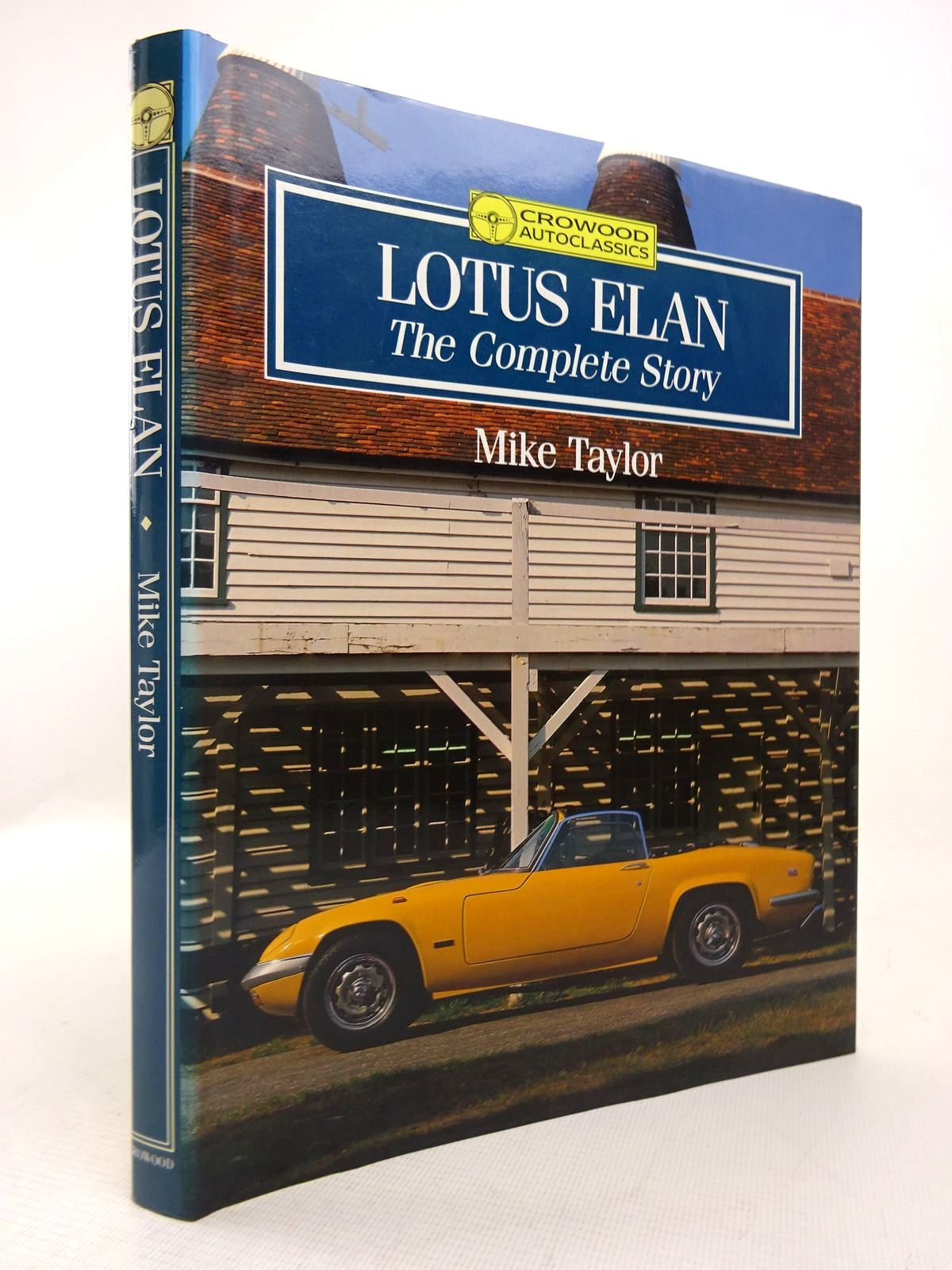 Photo of LOTUS ELAN THE COMPLETE STORY written by Taylor, Mike published by The Crowood Press (STOCK CODE: 1816794)  for sale by Stella & Rose's Books