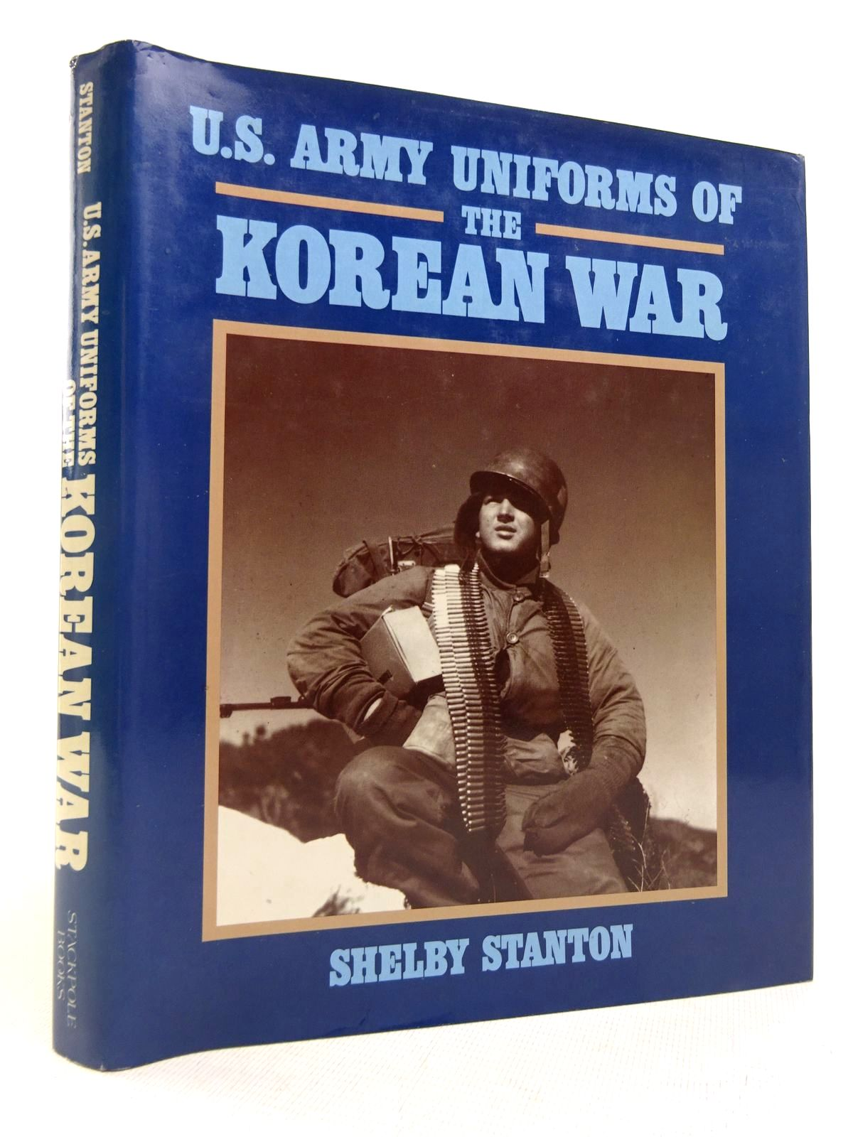 Photo of U.S. ARMY UNIFORMS OF THE KOREAN WAR written by Stanton, Shelby published by Stackpole Books (STOCK CODE: 1816855)  for sale by Stella & Rose's Books