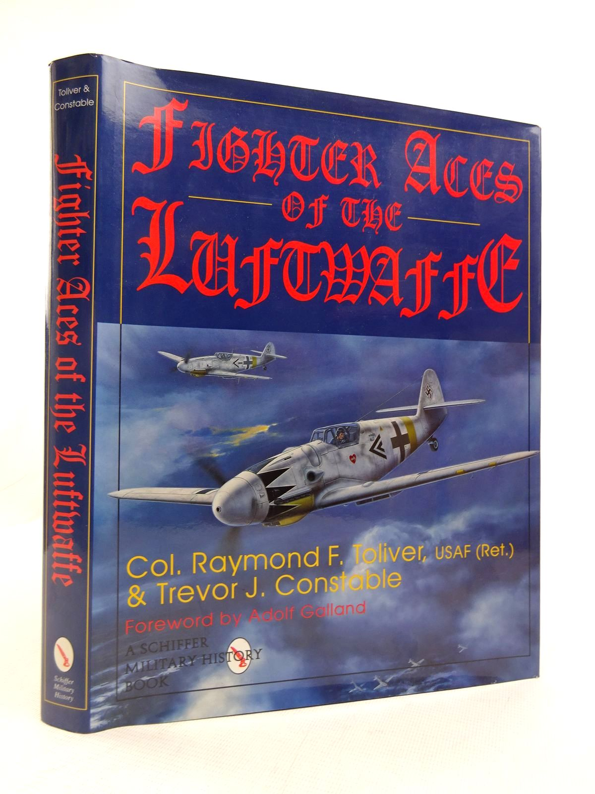 Photo of FIGHTER ACES OF THE LUFTWAFFE written by Toliver, Raymond F.<br />Constable, Trevor J. published by Schiffer Military History (STOCK CODE: 1816868)  for sale by Stella & Rose's Books