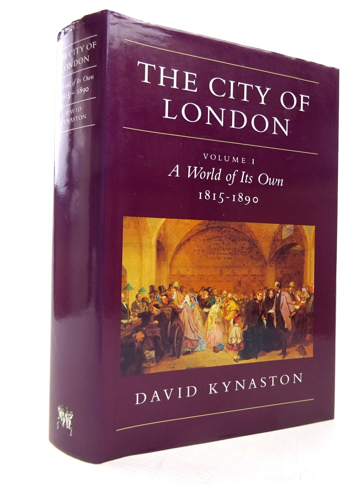 Photo of THE CITY OF LONDON: VOLUME I: A WORLD OF ITS OWN 1815-1890 written by Kynaston, David published by Chatto & Windus (STOCK CODE: 1816886)  for sale by Stella & Rose's Books