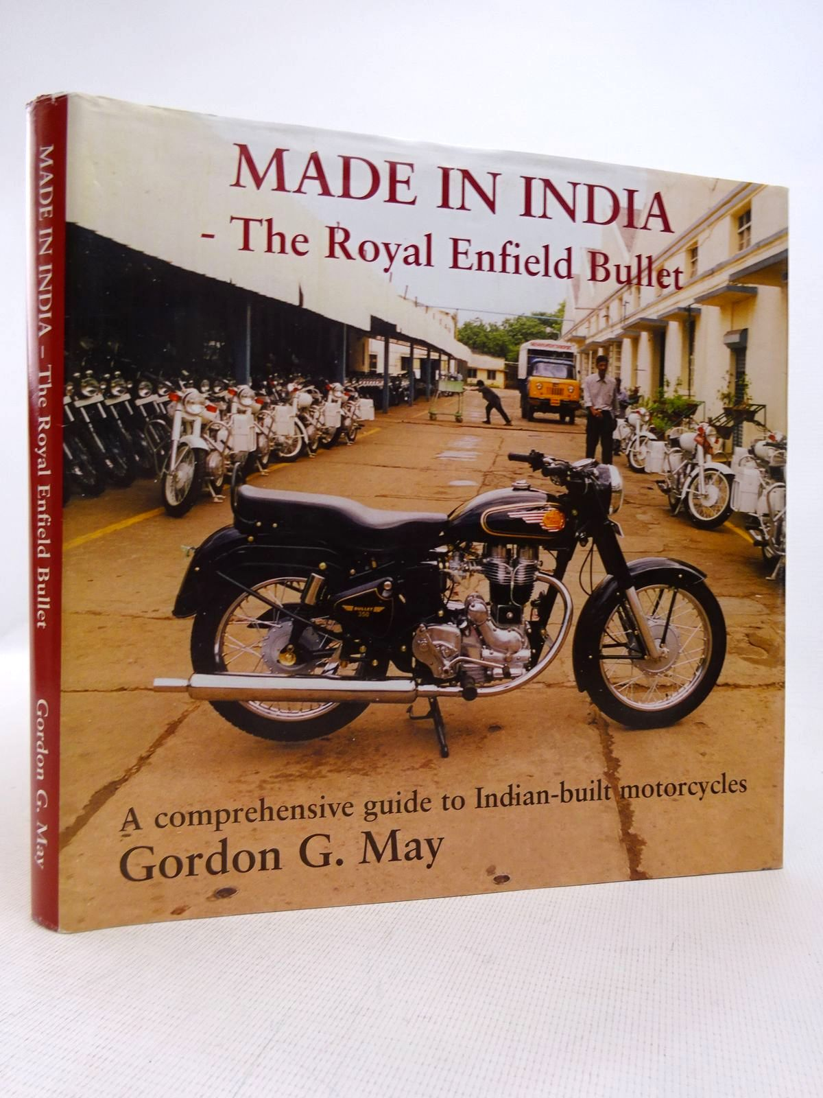 Photo of MADE IN INDIA THE ROYAL ENFIELD BULLET written by May, Gordon G. published by RG Publishing (STOCK CODE: 1816952)  for sale by Stella & Rose's Books