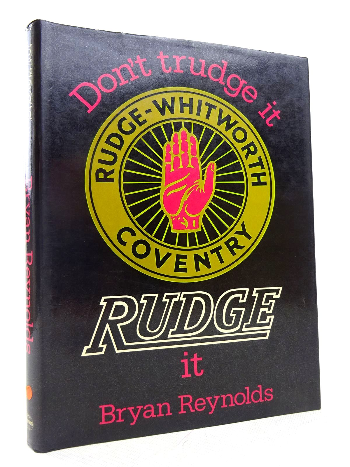 Photo of DON'T TRUDGE IT, RUDGE IT written by Reynolds, Bryan published by Haynes (STOCK CODE: 1816968)  for sale by Stella & Rose's Books