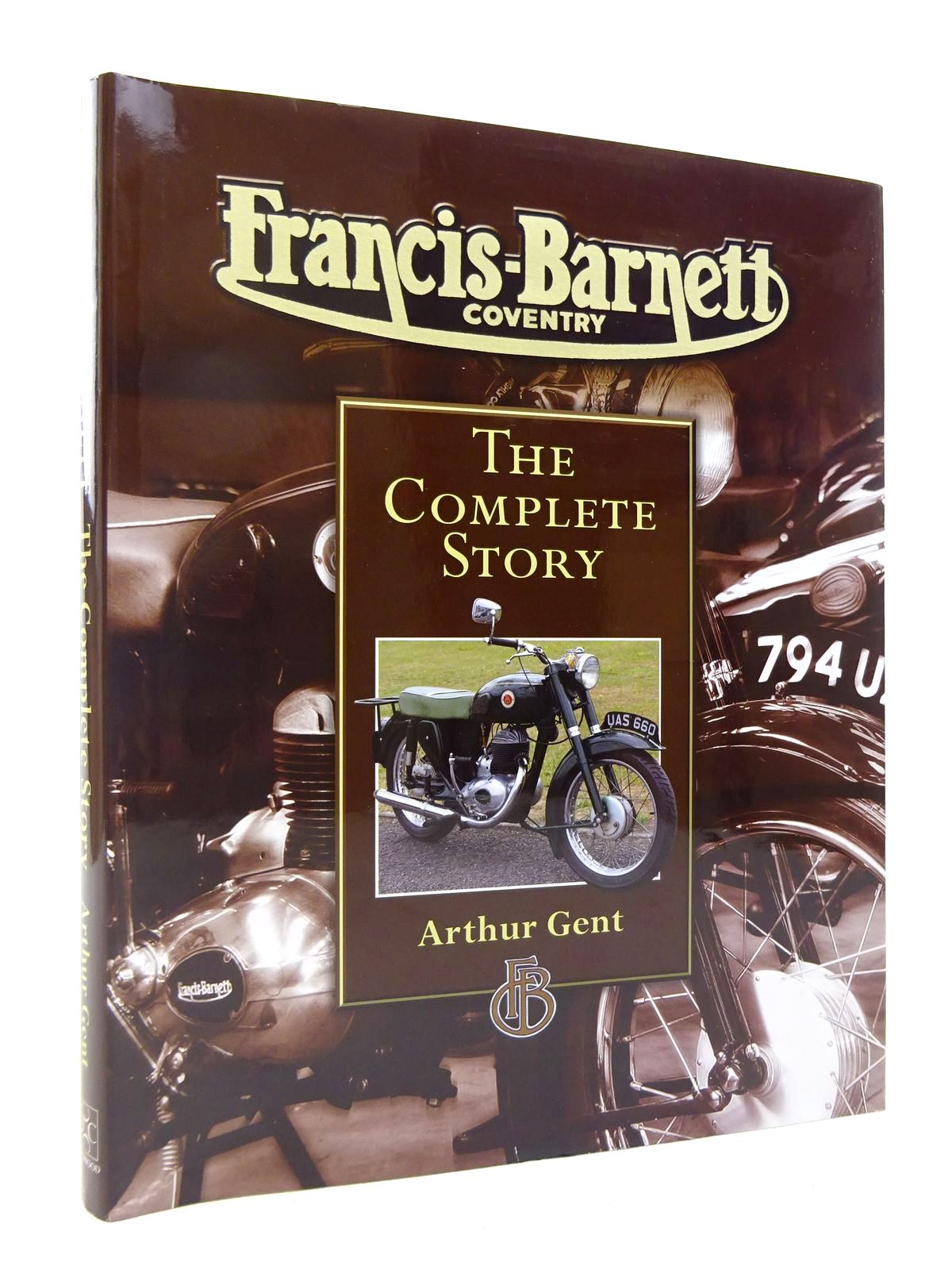 Photo of FRANCIS-BARNETT COVENTRY: THE COMPLETE STORY written by Gent, Arthur published by The Crowood Press (STOCK CODE: 1817015)  for sale by Stella & Rose's Books