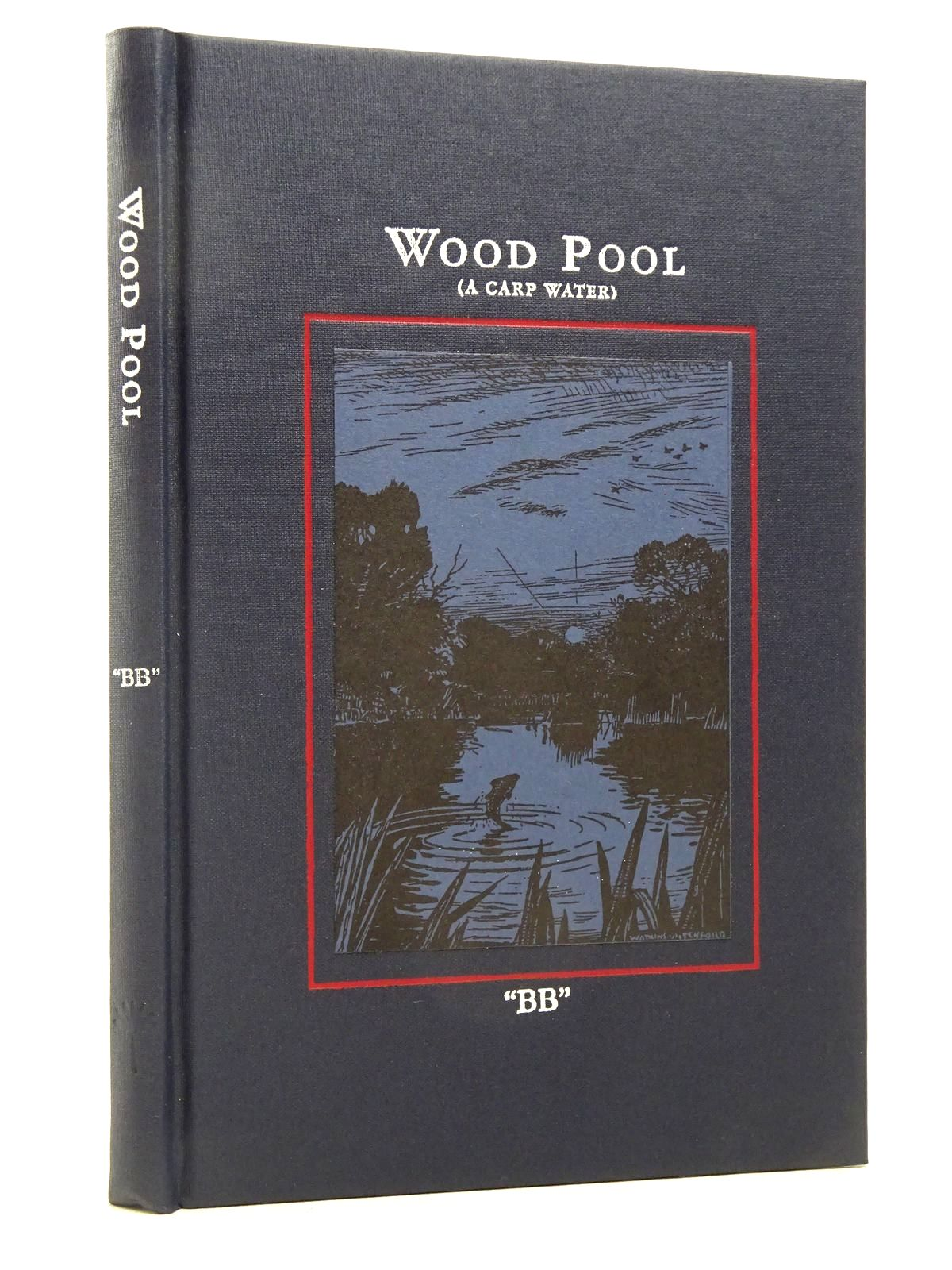 Photo of WOOD POOL (A CARP WATER) written by BB, illustrated by BB, published by The Medlar Press (STOCK CODE: 1817245)  for sale by Stella & Rose's Books