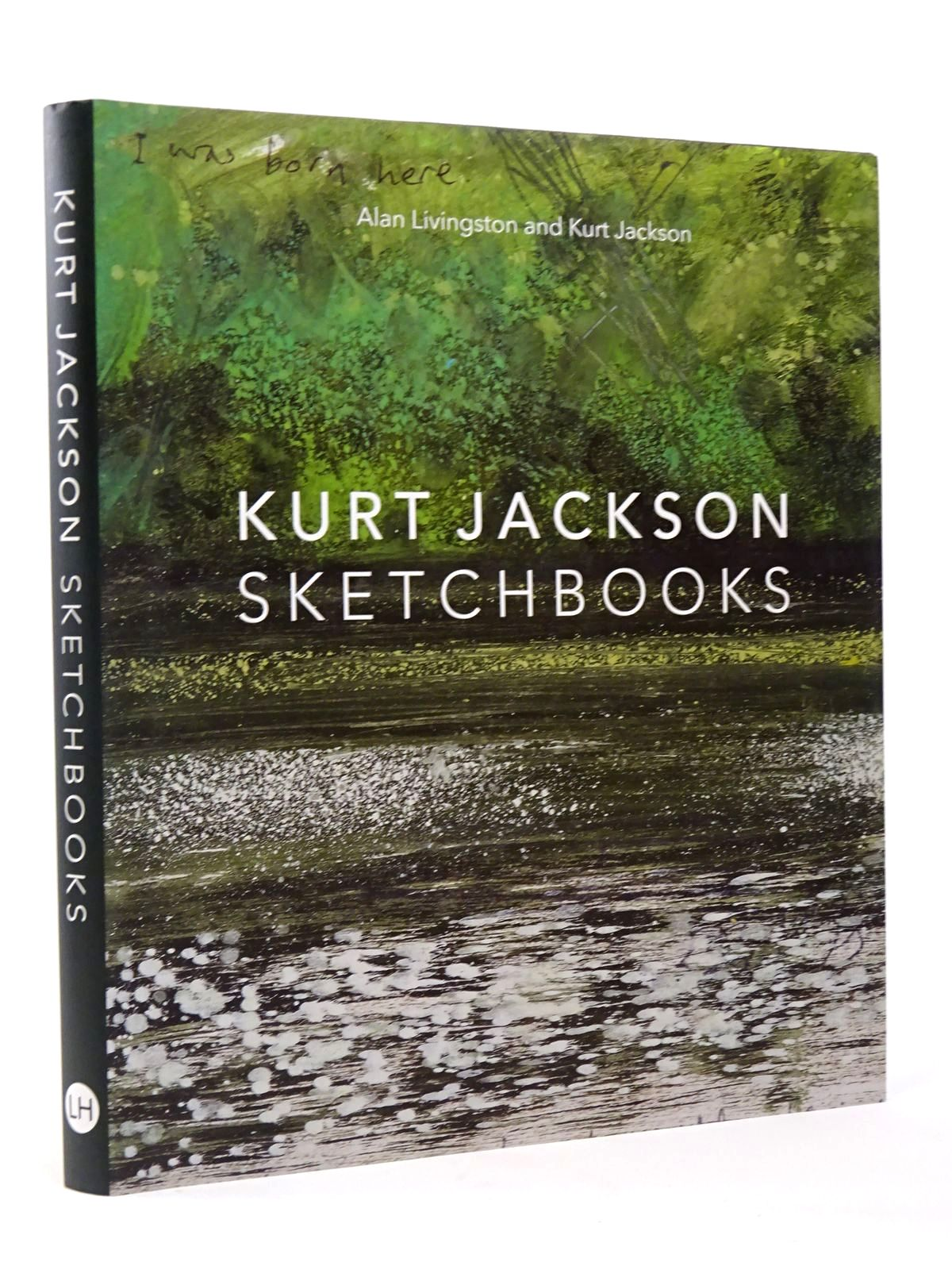 Photo of KURT JACKSON SKETCHBOOKS written by Jackson, Kurt<br />Livingston, Alan illustrated by Jackson, Kurt published by Lund Humphries (STOCK CODE: 1817401)  for sale by Stella & Rose's Books