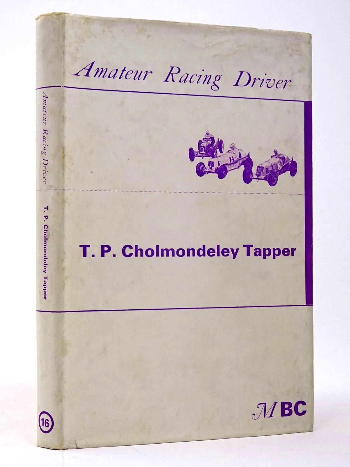 Photo of AMATEUR RACING DRIVER written by Tapper, T.P. Cholmondeley published by Motoraces Book Club (STOCK CODE: 1817475)  for sale by Stella & Rose's Books