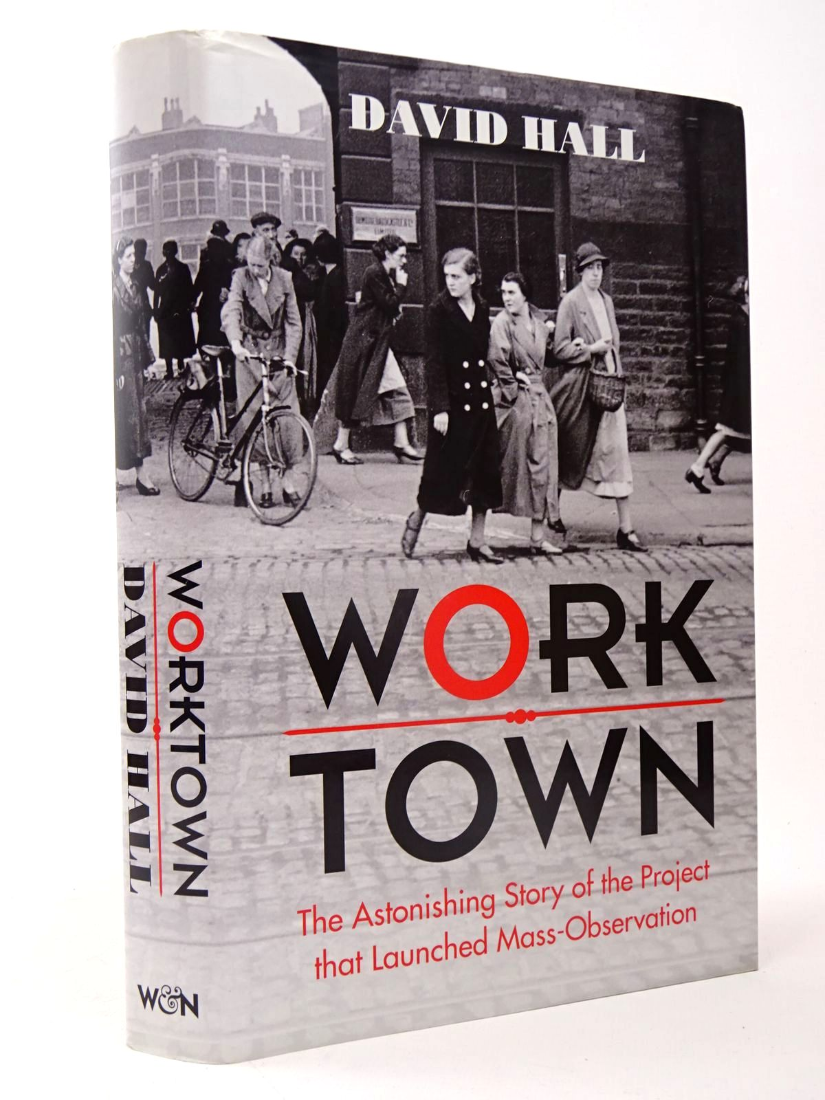 Photo of WORKTOWN: THE ASTONISHING STORY OF THE BIRTH OF MASS-OBSERVATION written by Hall, David published by Weidenfeld and Nicolson (STOCK CODE: 1817523)  for sale by Stella & Rose's Books