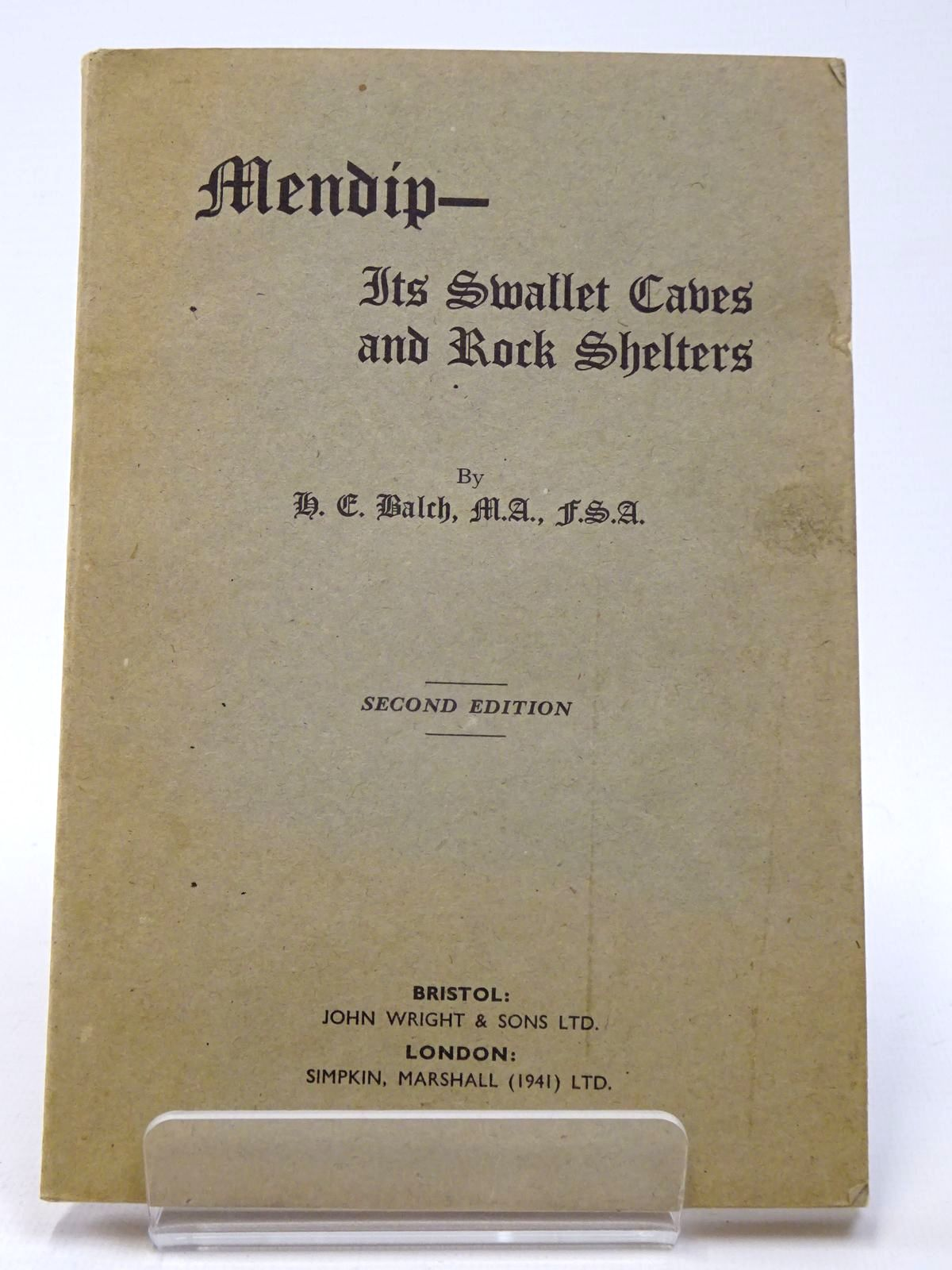 Photo of MENDIP ITS SWALLET CAVES AND ROCK SHELTERS written by Balch, H.E. published by John Wright & Sons (STOCK CODE: 1817528)  for sale by Stella & Rose's Books