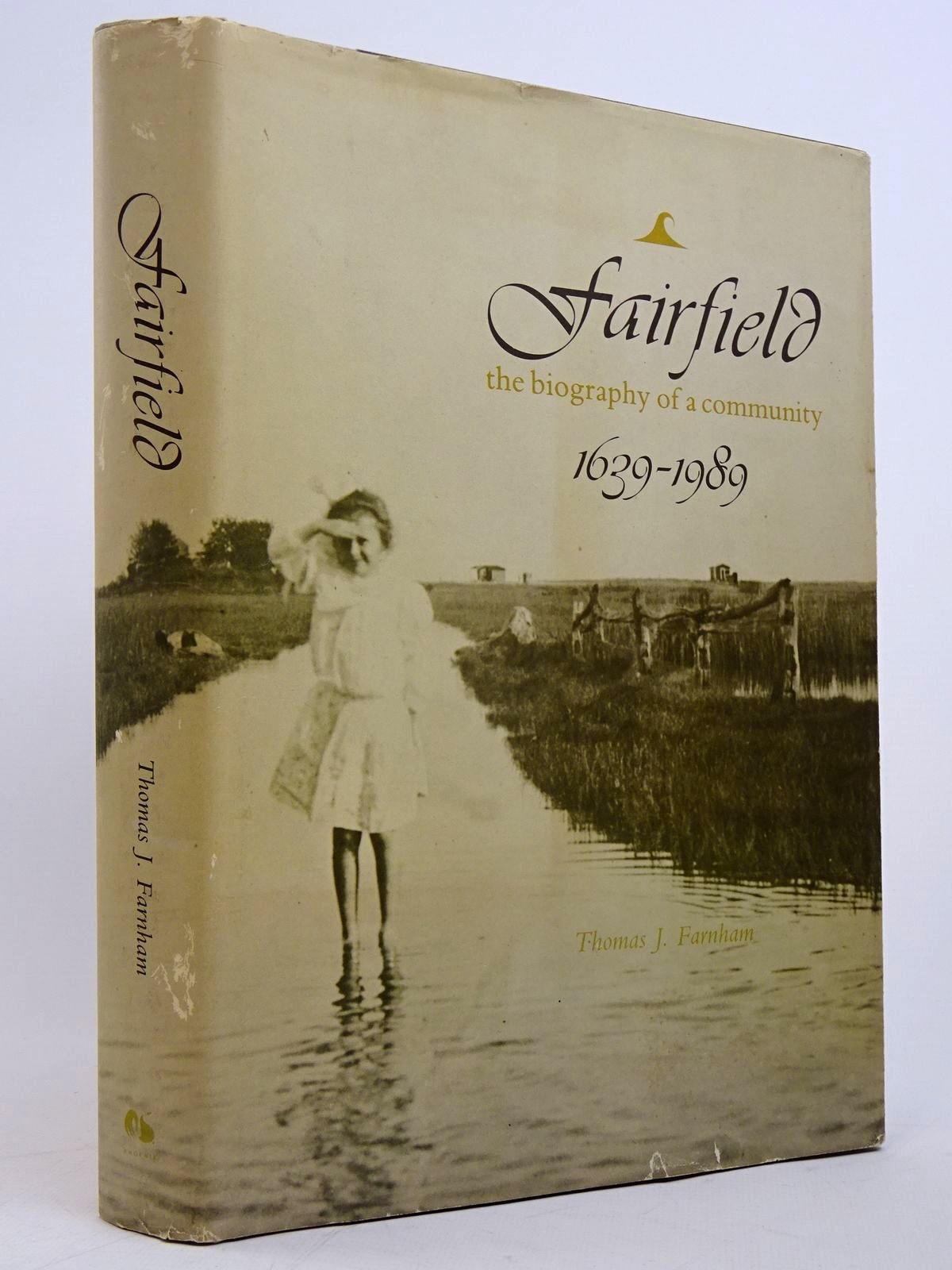 Photo of FAIRFIELD: THE BIOGRAPHY OF A COMMUNITY 1639-1989 written by Farnham, Thomas J. published by Phoenix Publishing (STOCK CODE: 1817587)  for sale by Stella & Rose's Books