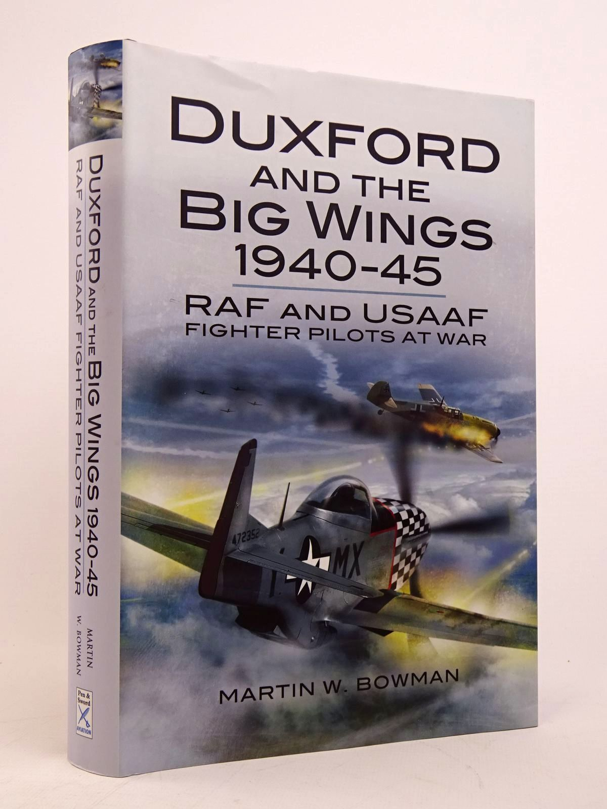 Photo of DUXFORD AND THE BIG WINGS 1940-45: RAF AND USAAF FIGHTER PILOTS AT WAR written by Bowman, Martin W. published by Pen & Sword Aviation (STOCK CODE: 1817660)  for sale by Stella & Rose's Books