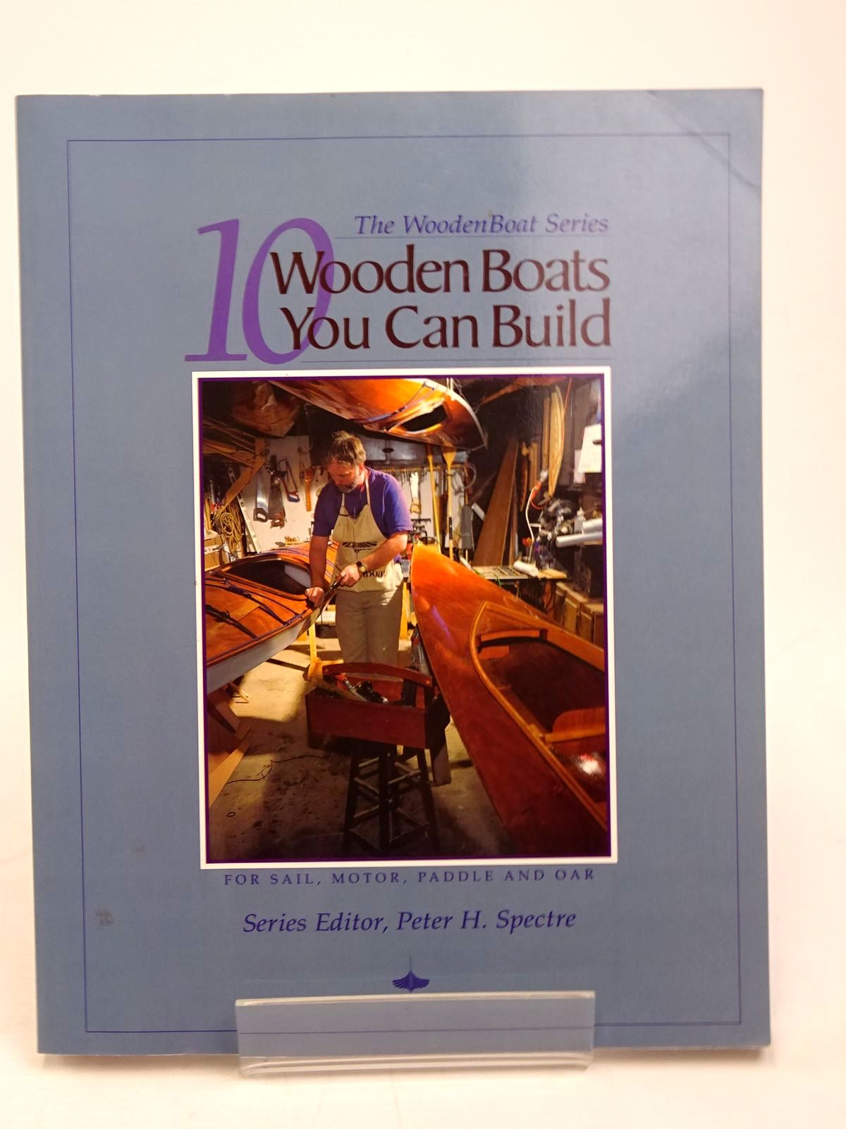 Photo of 10 WOODEN BOATS YOU CAN BUILD: FOR SAIL, MOTOR, PADDLE AND OAR written by Spectre, Peter H.<br />et al, published by Woodenboat Publications (STOCK CODE: 1817684)  for sale by Stella & Rose's Books