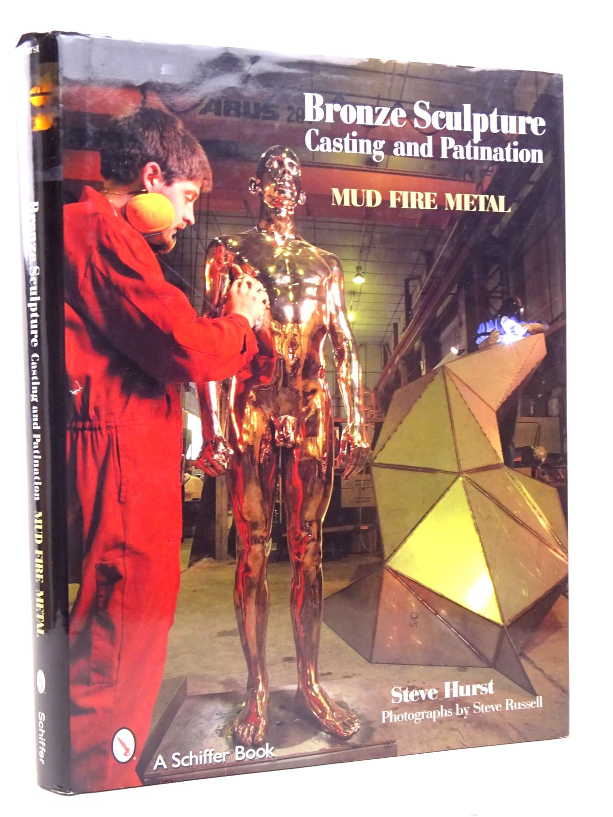 Photo of BRONZE SCULPTURE CASTING & PATINATION MUD FIRE METAL written by Hurst, Steve published by Schiffer Publishing Ltd. (STOCK CODE: 1817720)  for sale by Stella & Rose's Books