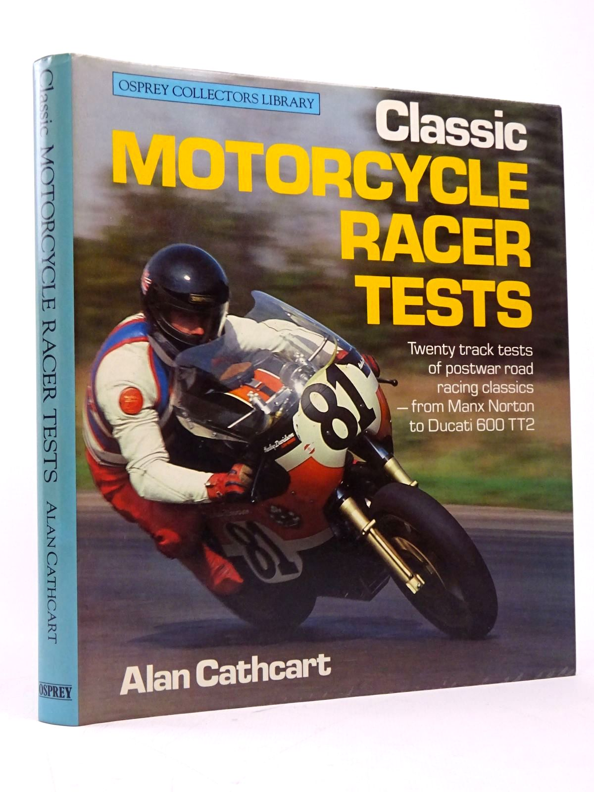 Photo of CLASSIC MOTORCYCLE RACER TESTS (OSPREY COLLECTOR'S LIBRARY) written by Cathcart, Alan published by Osprey Publishing (STOCK CODE: 1817729)  for sale by Stella & Rose's Books