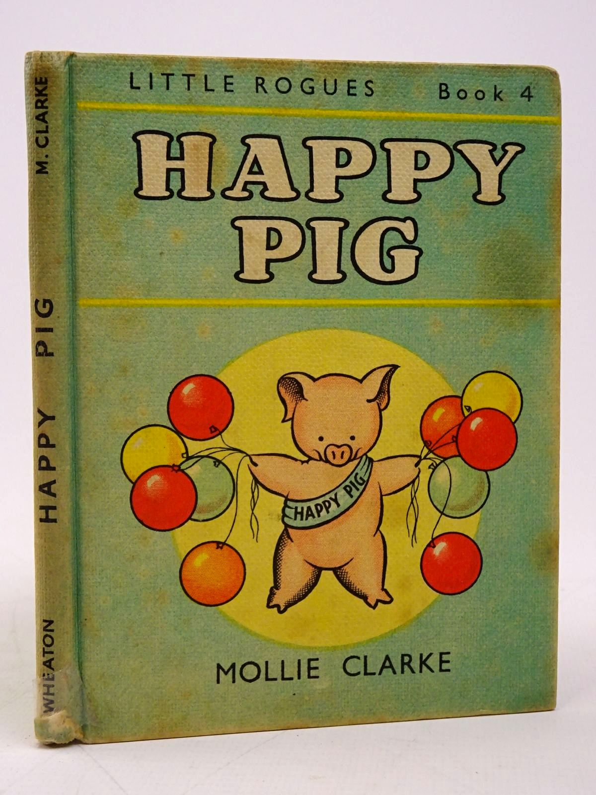 Photo of HAPPY PIG written by Clarke, Mollie illustrated by Clarke, Mollie published by A. Wheaton & Co. (STOCK CODE: 1817770)  for sale by Stella & Rose's Books