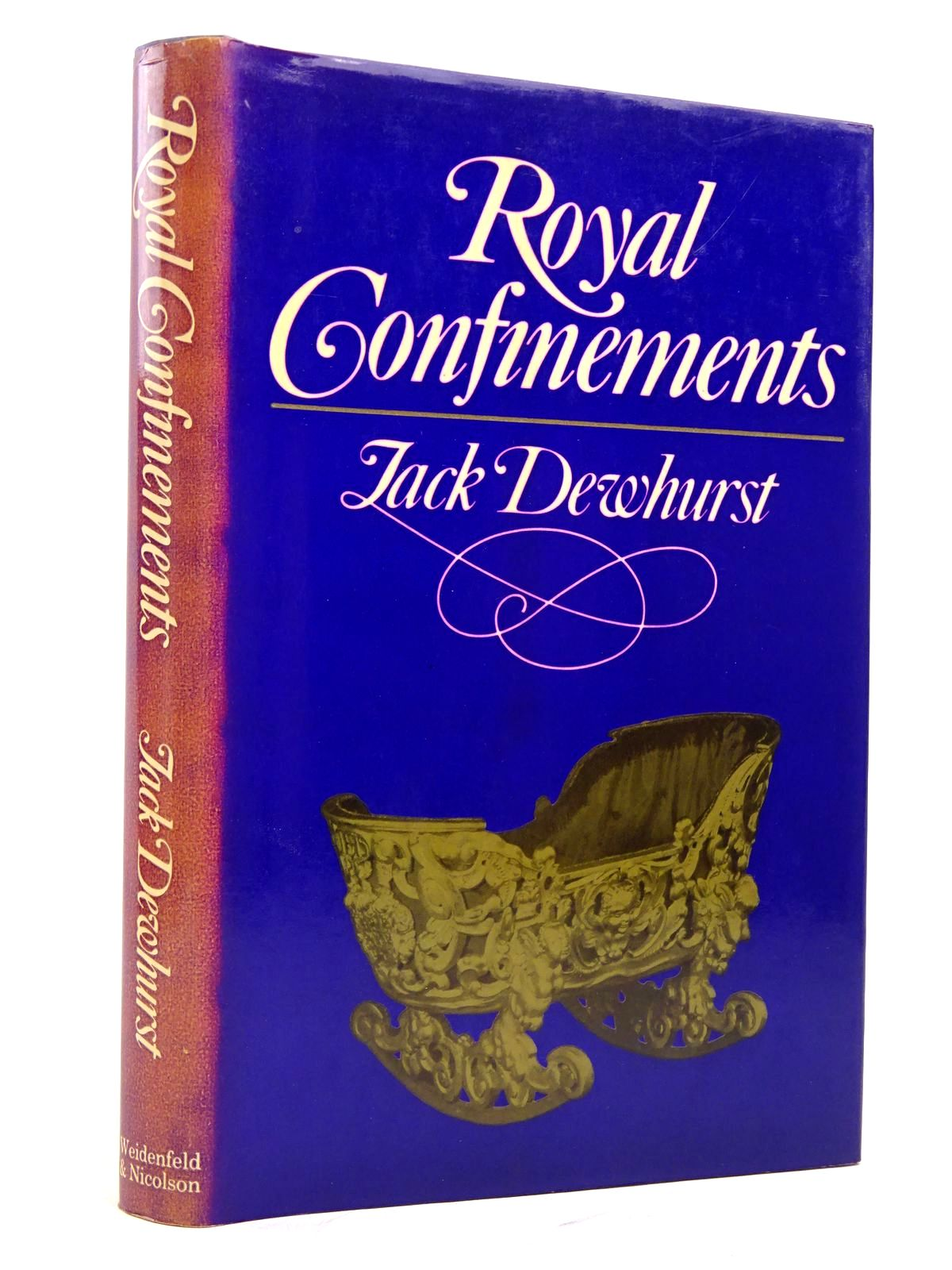 Photo of ROYAL CONFINEMENTS written by Dewhurst, Jack published by Weidenfeld and Nicolson (STOCK CODE: 1817795)  for sale by Stella & Rose's Books