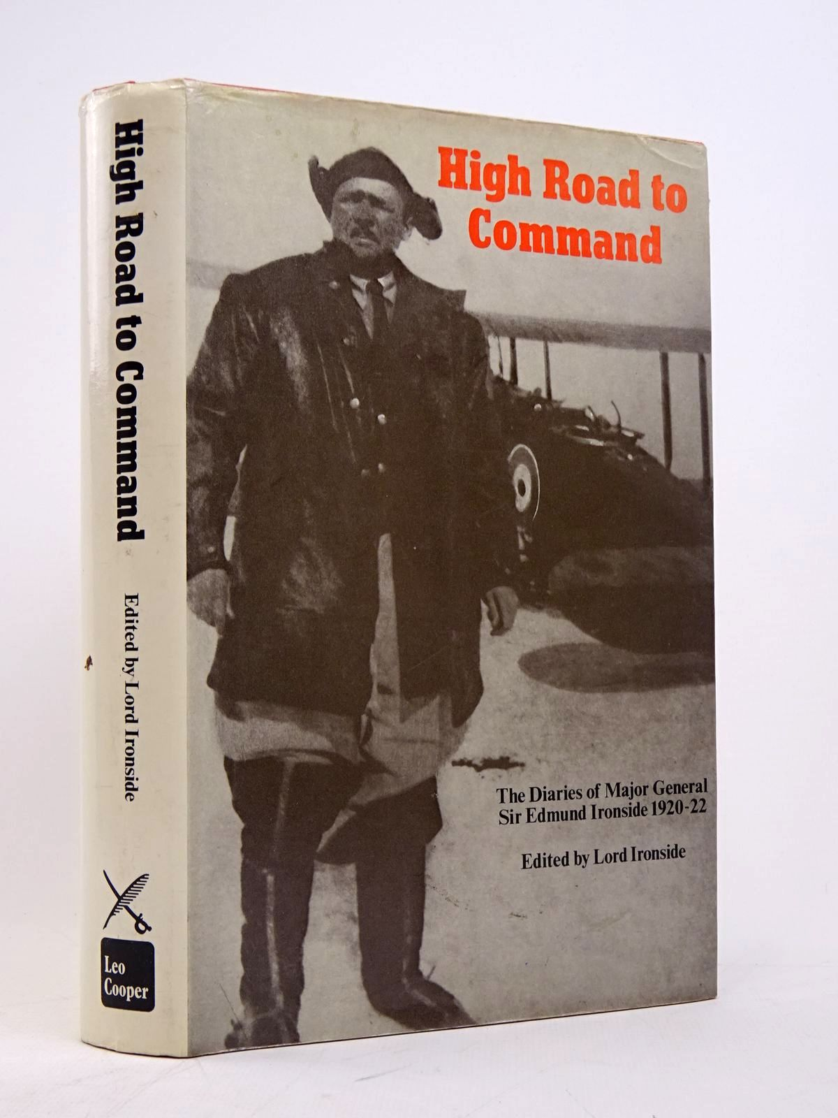 Photo of HIGH ROAD TO COMMAND: THE DIARIES OF MAJOR-GENERAL SIR EDMUND IRONSIDE 1920-1922 written by Ironside, Edmund published by Leo Cooper (STOCK CODE: 1817798)  for sale by Stella & Rose's Books