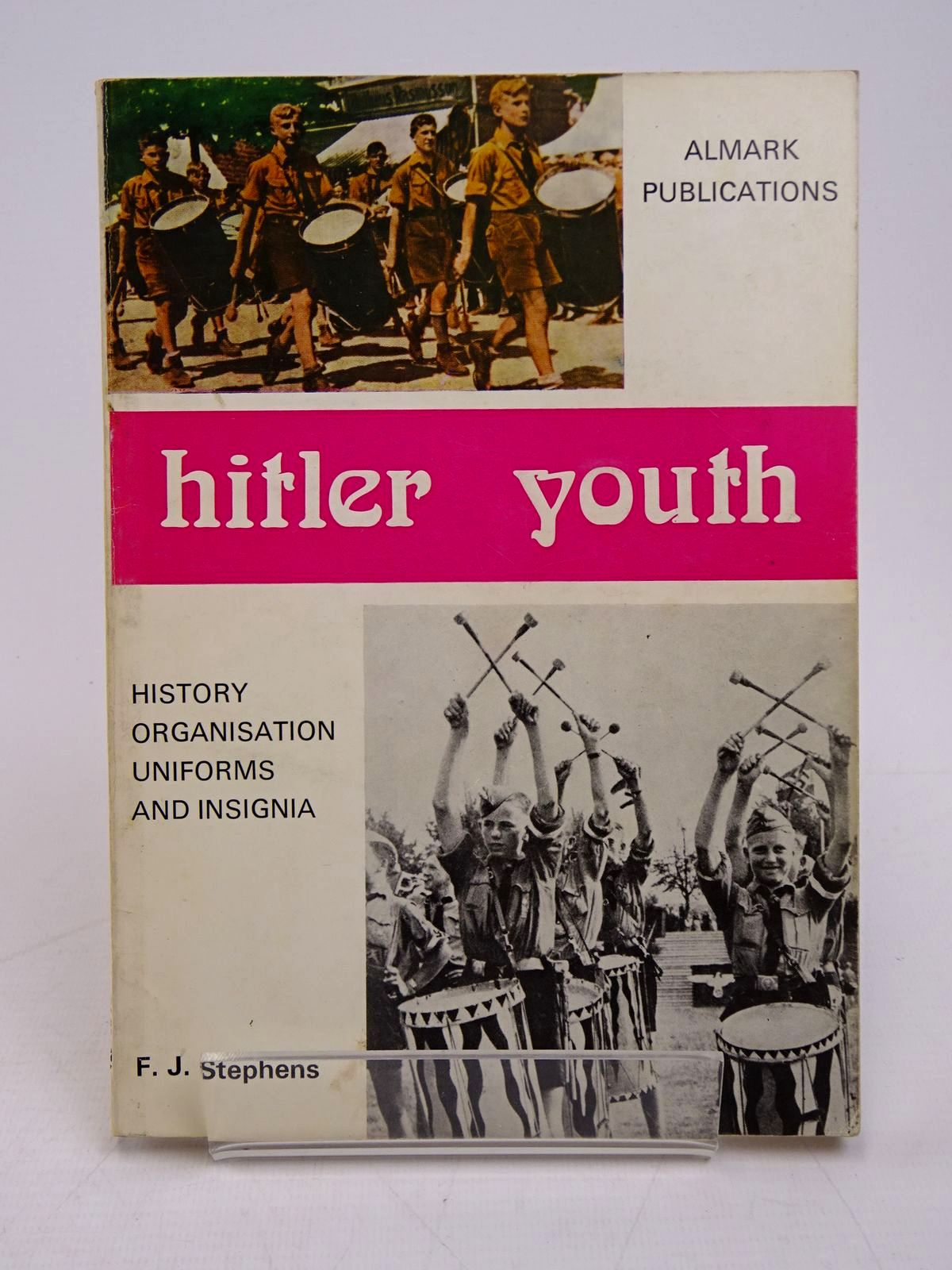 Photo of HITLER YOUTH: HISTORY, ORGANISATION, UNIFORMS AND INSIGNIA written by Stephens, F.J. published by Almark Publishing Co. Ltd. (STOCK CODE: 1817813)  for sale by Stella & Rose's Books