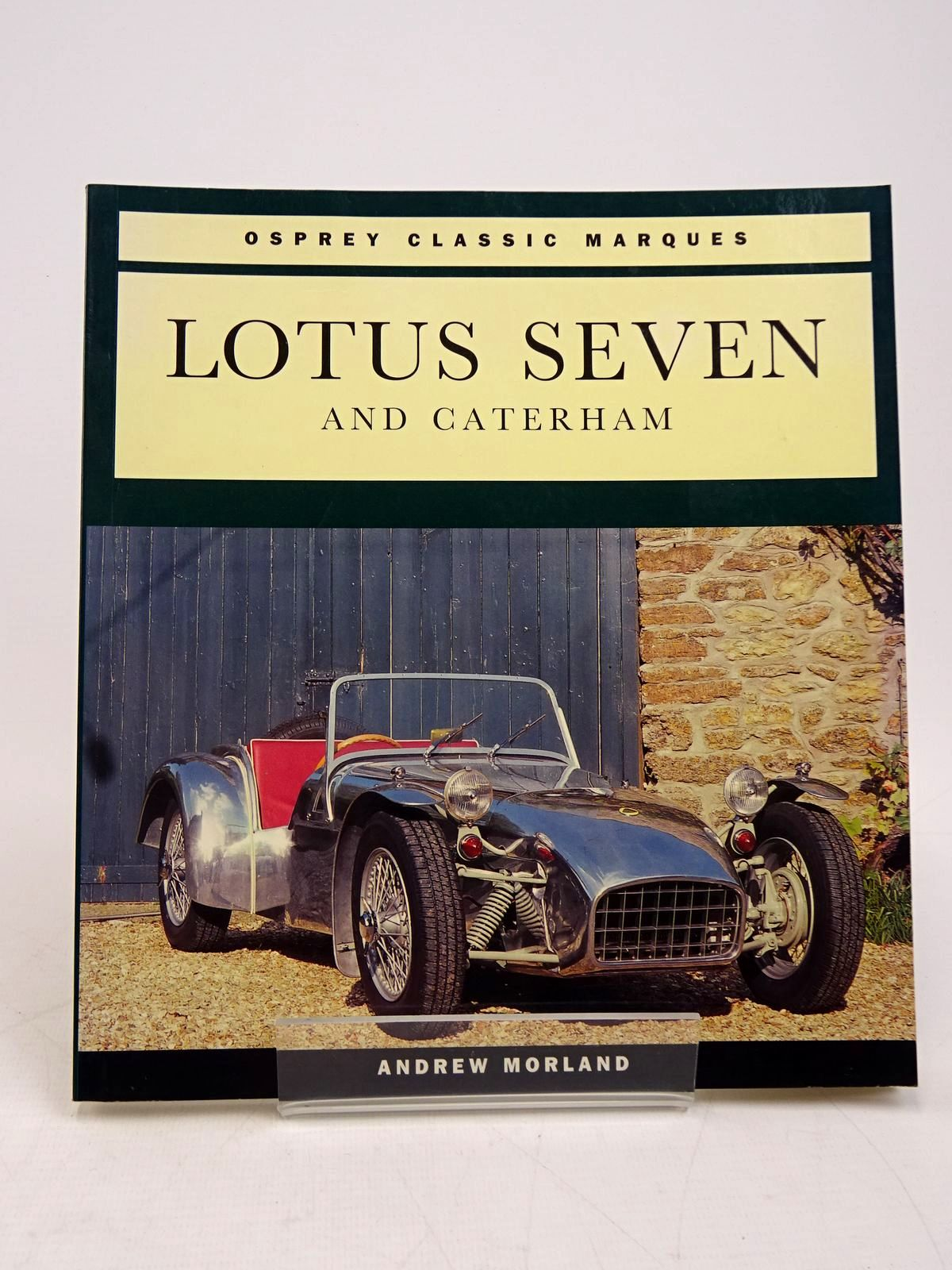 Photo of LOTUS SEVEN (OSPREY CLASSIC MARQUES) written by Morland, Andrew published by Osprey Automotive (STOCK CODE: 1817835)  for sale by Stella & Rose's Books