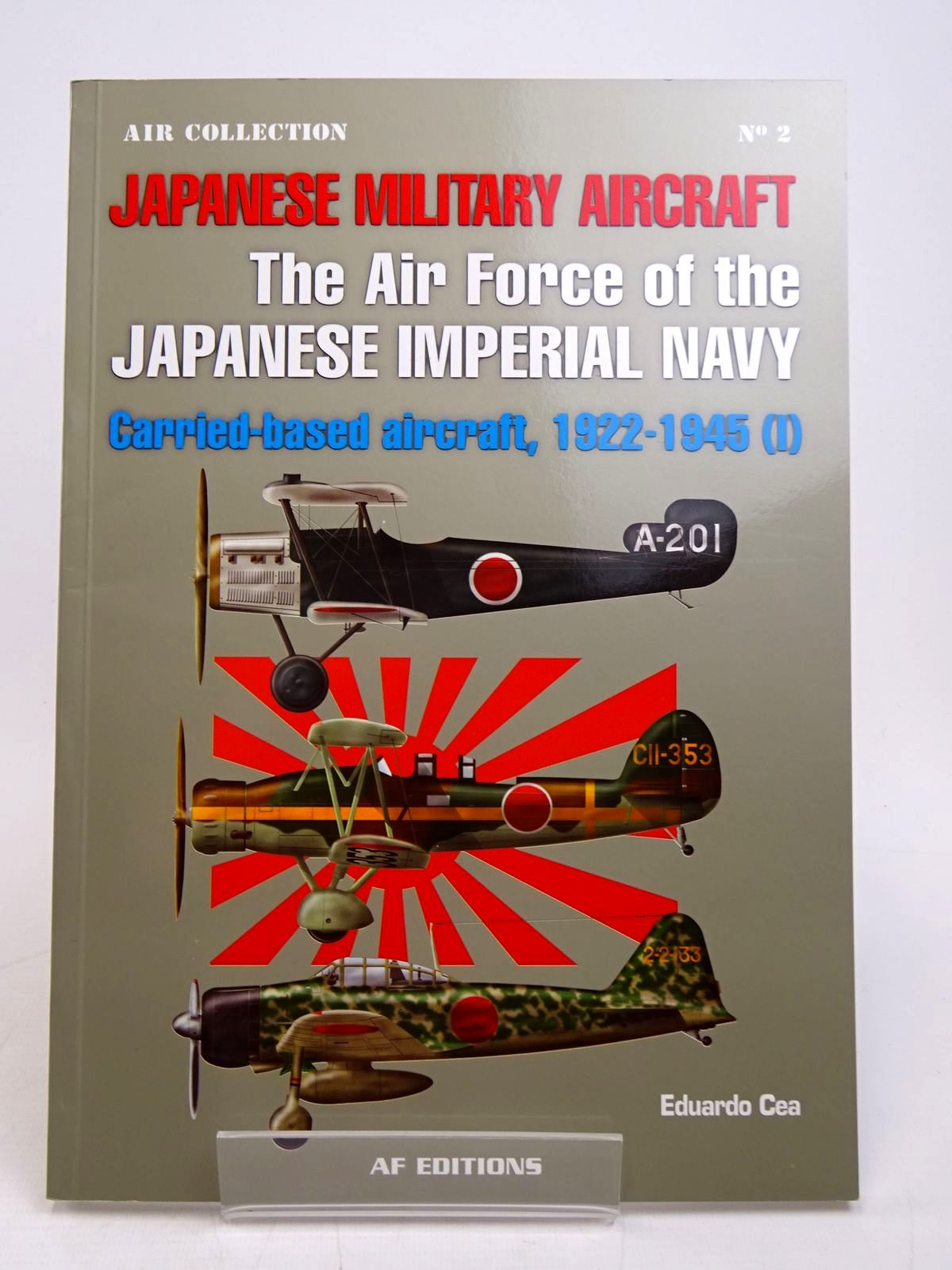 Photo of JAPANESE MILITARY AIRCRAFT THE AIR FORCE OF THE JAPANESE IMPERIAL NAVY written by Cea, Eduardo<br />Hopwood, Sally-Ann illustrated by Cea, Eduardo published by Alcaniz Frescno's Editores (STOCK CODE: 1817901)  for sale by Stella & Rose's Books