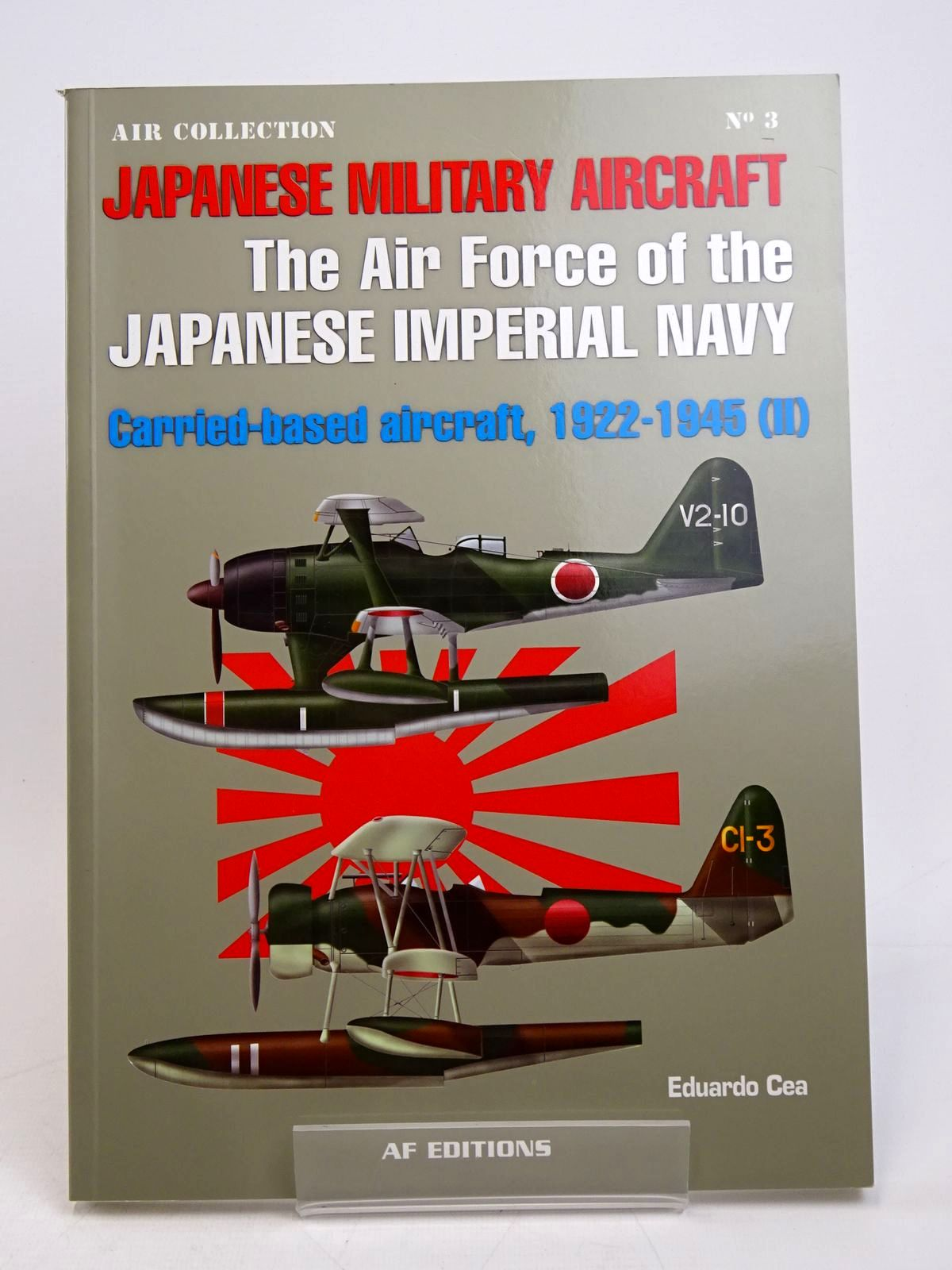 Photo of JAPANESE MILITARY AIRCRAFT THE AIR FORCE OF THE JAPANESE IMPERIAL NAVY written by Cea, Eduardo<br />Hopwood, Sally-Ann illustrated by Cea, Eduardo published by Alcaniz Frescno's Editores (STOCK CODE: 1817906)  for sale by Stella & Rose's Books