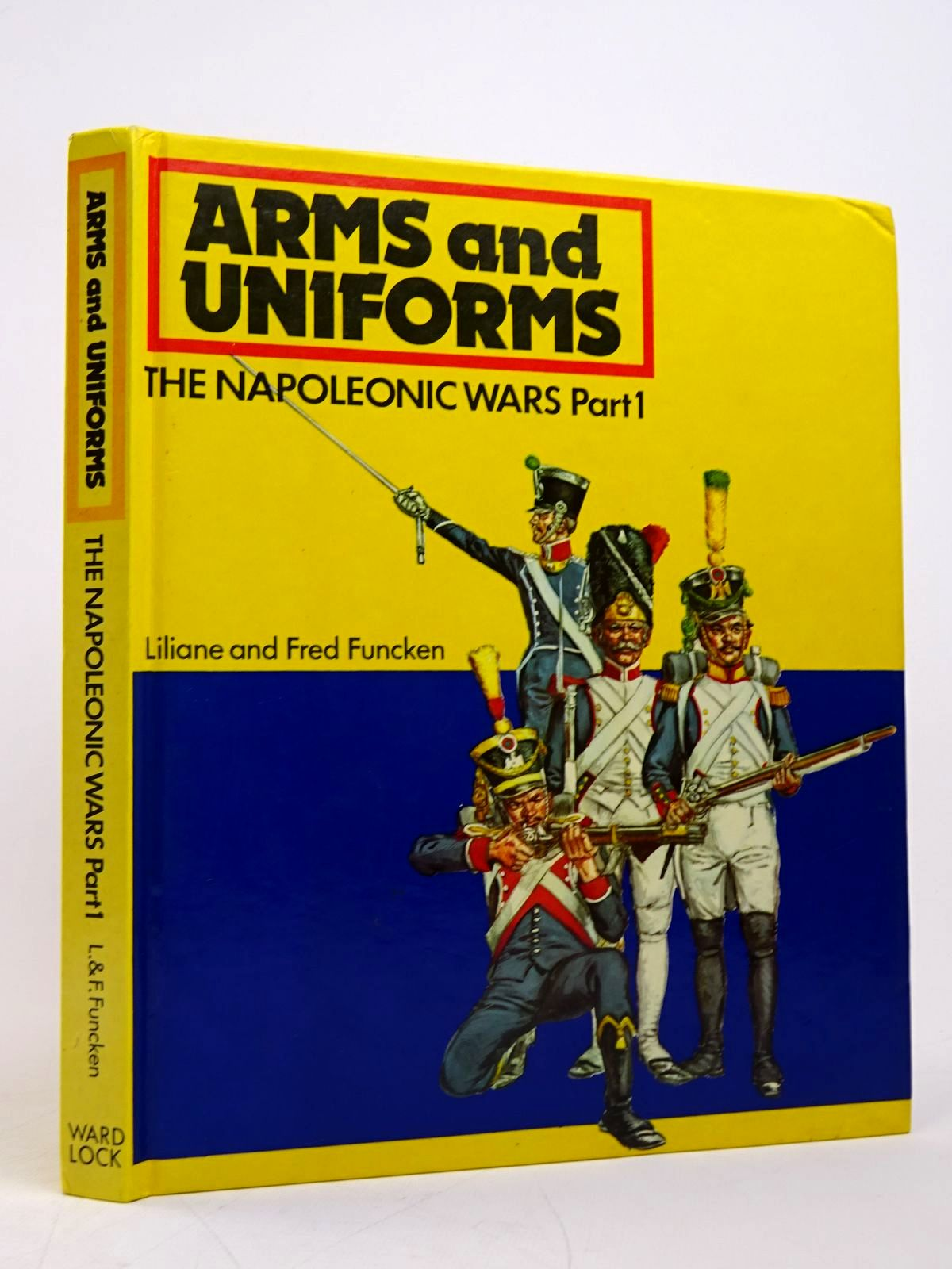 Photo of ARMS AND UNIFORMS: THE NAPOLEONIC WARS PART 1 written by Funcken, Liliane<br />Funcken, Fred published by Ward Lock Limited (STOCK CODE: 1817920)  for sale by Stella & Rose's Books