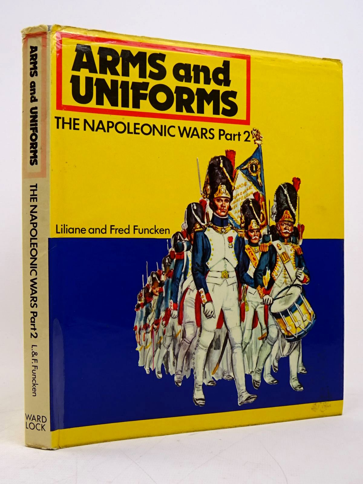 Photo of ARMS AND UNIFORMS THE NAPOLEONIC WARS PART II written by Funcken, Liliane<br />Funcken, Fred published by Ward Lock Limited (STOCK CODE: 1817921)  for sale by Stella & Rose's Books