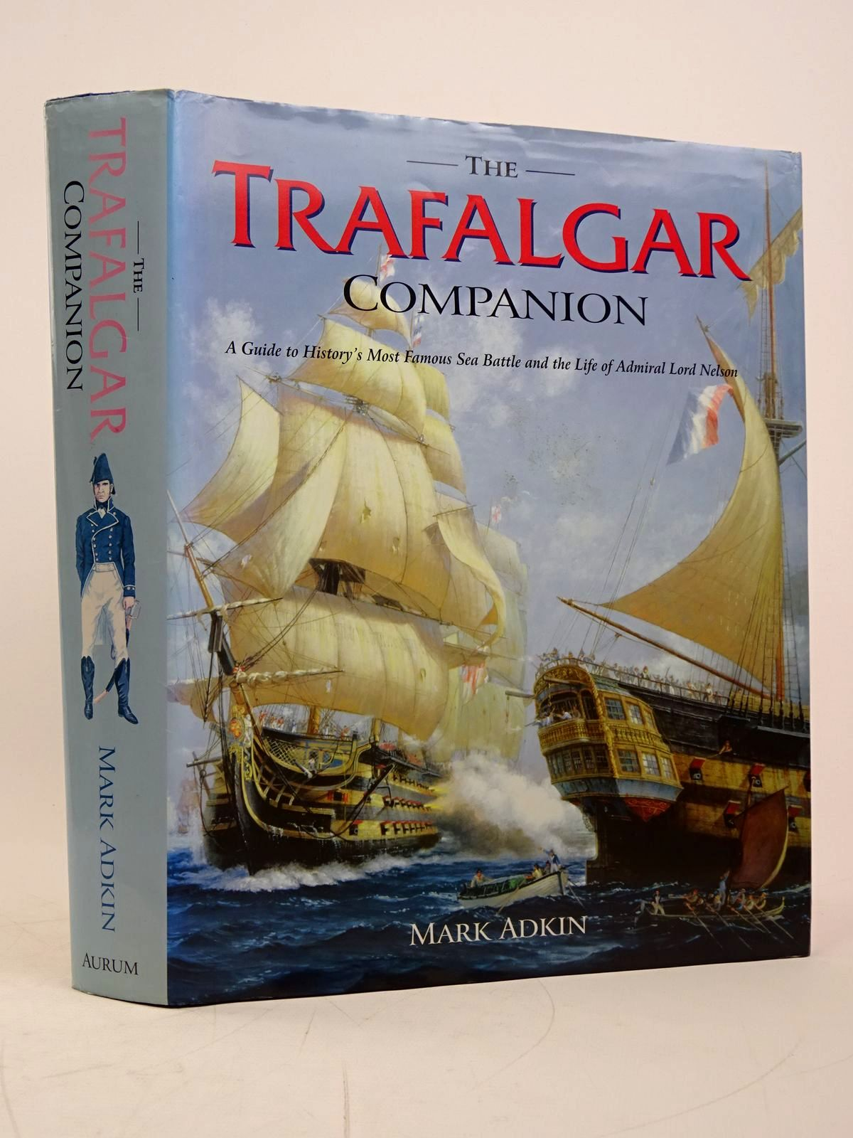 Photo of THE TRAFALGAR COMPANION written by Adkin, Mark illustrated by Farmer, Clive published by Aurum Press (STOCK CODE: 1817951)  for sale by Stella & Rose's Books