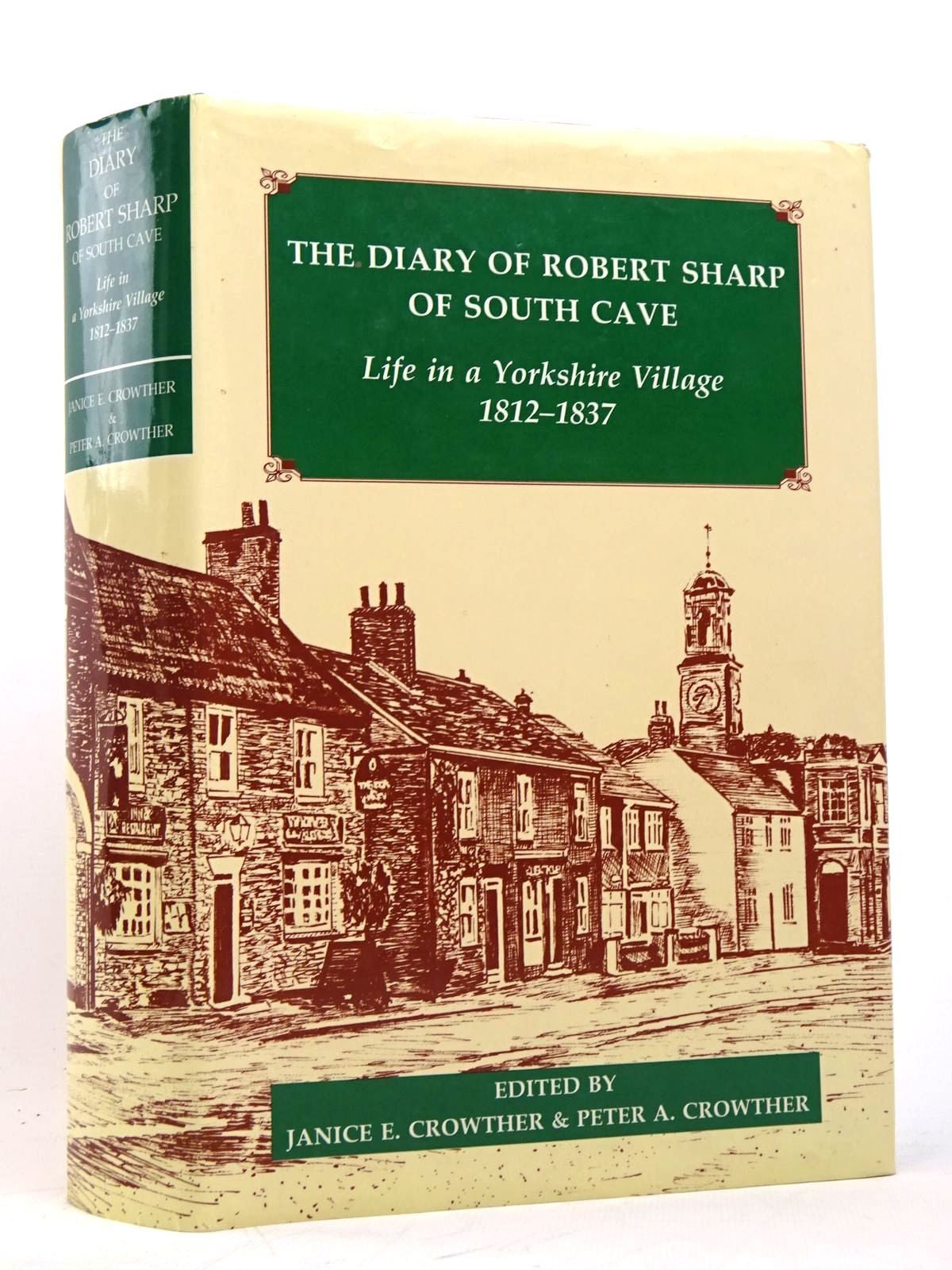 Photo of THE DIARY OF ROBERT SHARP OF SOUTH CAVE: LIFE IN A YORKSHIRE VILLAGE 1812-1837 written by Sharp, Robert<br />Crowther, Janice E.<br />Crowther, Peter A. published by Oxford University Press (STOCK CODE: 1818012)  for sale by Stella & Rose's Books