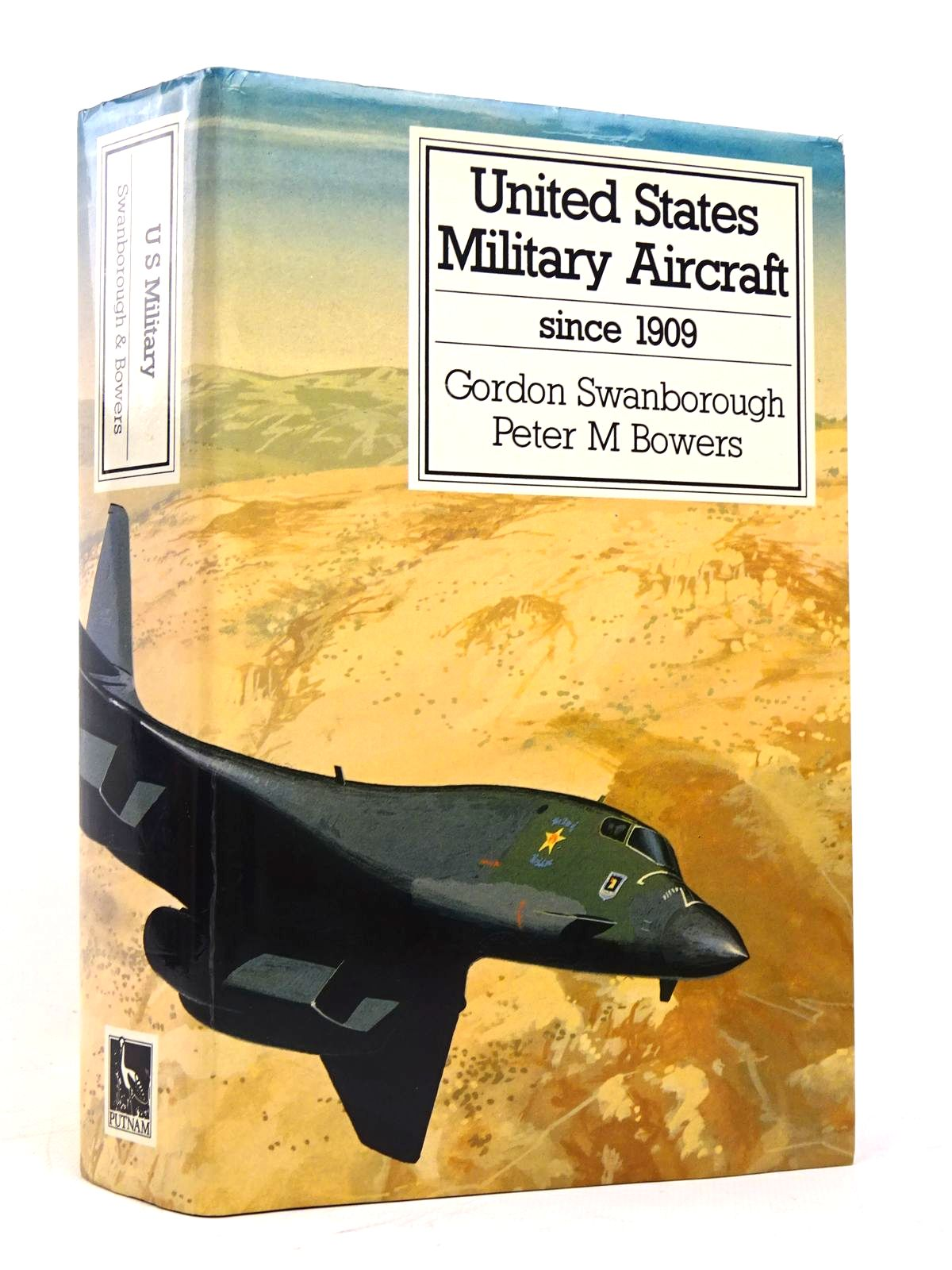Photo of UNITED STATES MILITARY AIRCRAFT SINCE 1909 written by Swanborough, Gordon<br />Bowers, Peter M. published by Putnam (STOCK CODE: 1818015)  for sale by Stella & Rose's Books