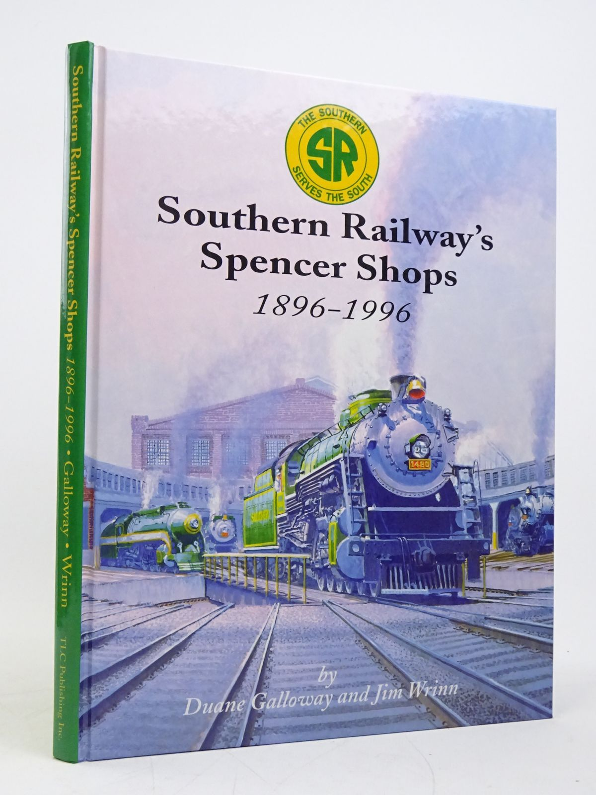 Photo of SOUTHERN RAILWAY'S SPENCER SHOPS 1896-1996 written by Galloway, Duane<br />Wrinn, Jim published by TLC Publishing Inc. (STOCK CODE: 1818066)  for sale by Stella & Rose's Books