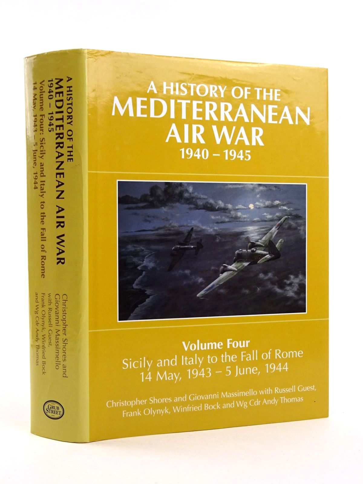 Photo of A HISTORY OF THE MEDITERRANEAN AIR WAR 1940-1945 VOLUME FOUR: SICILY AND ITALY TO THE FALL OF ROME written by Shores, Christopher<br />Massimello, Giovani<br />Guest, Russell<br />Olynyk, Frank<br />Bock, Winfried published by Grub Street (STOCK CODE: 1818176)  for sale by Stella & Rose's Books