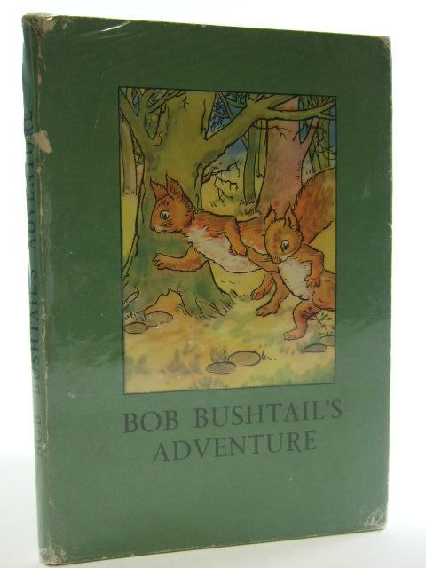 Photo of BOB BUSHTAIL'S ADVENTURE written by Macgregor, A.J.<br />Perring, W. illustrated by Macgregor, A.J. published by Wills & Hepworth Ltd. (STOCK CODE: 2105226)  for sale by Stella & Rose's Books