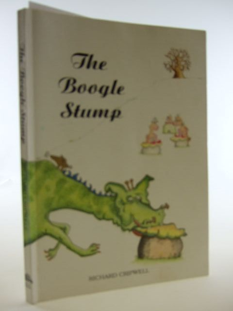 Photo of THE BOOGLE STUMP written by Cripwell, Richard illustrated by Lamb, Kathryn published by Atlas Books (STOCK CODE: 2105302)  for sale by Stella & Rose's Books
