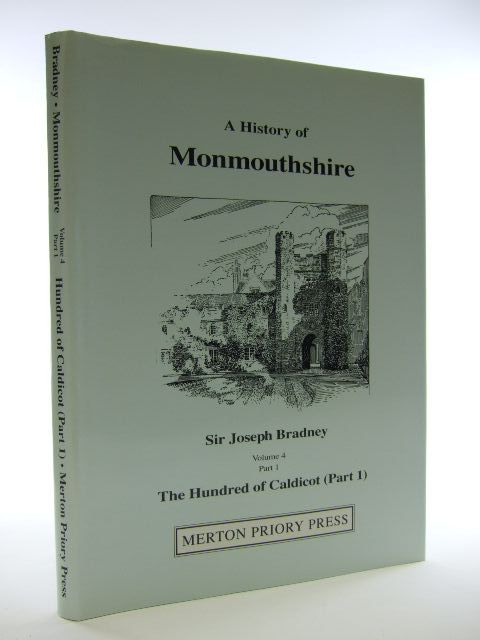 Photo of A HISTORY OF MONMOUTHSHIRE THE HUNDRED OF CALDICOT PART 1 written by Bradney, Joseph published by Merton Priory Press (STOCK CODE: 2105431)  for sale by Stella & Rose's Books