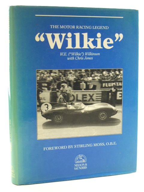 Photo of WILKIE THE MOTOR RACING LEGEND written by Wilkinson, W.E. published by Nelson And Saunders (STOCK CODE: 2105634)  for sale by Stella & Rose's Books